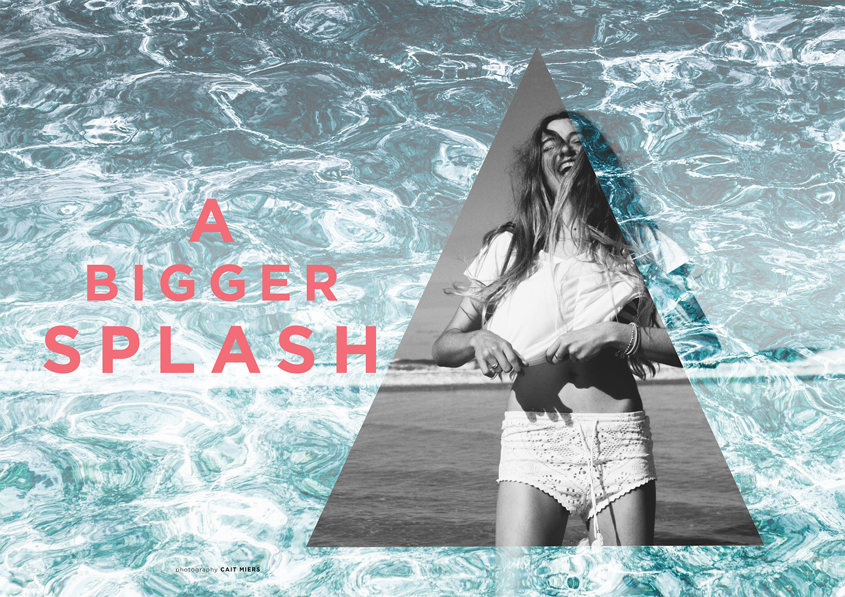 """BIGGER SPLASH""  PHOTOGRAPHER / Cait Meiers  view story"