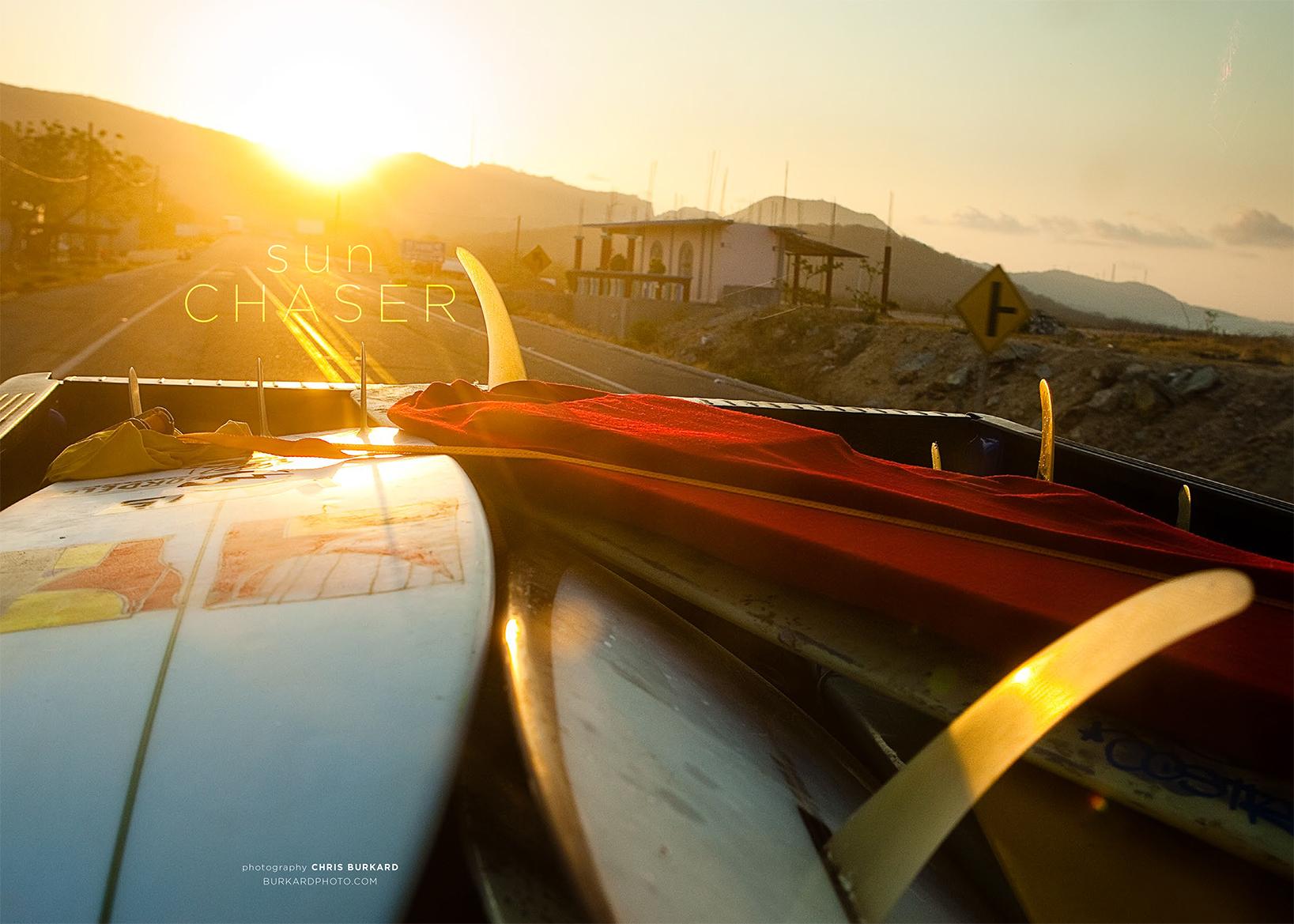 """SUN CHASER""   PHOTOGRAPHER / Chris Burkard  view story"