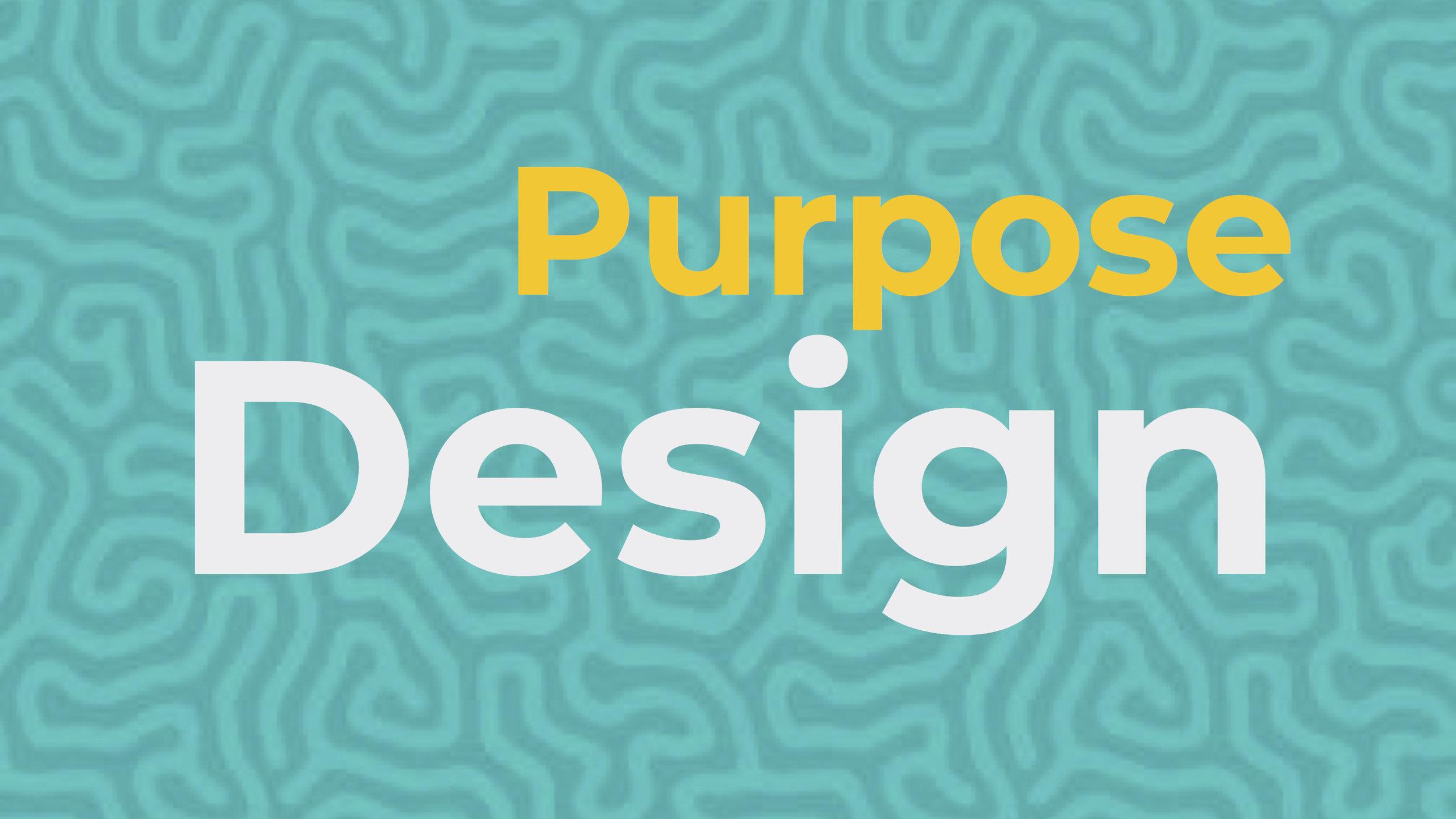 Purpose Design Final Slideshow.jpg