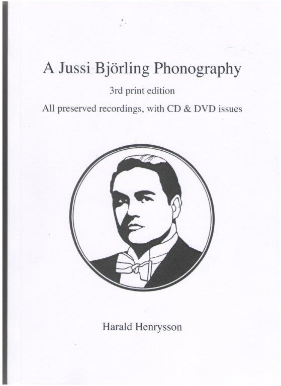 A JUSSI BJÖRLING PHONOGRAPHY  by Harald Henrysson  General Price:   $45 Members Price: $40