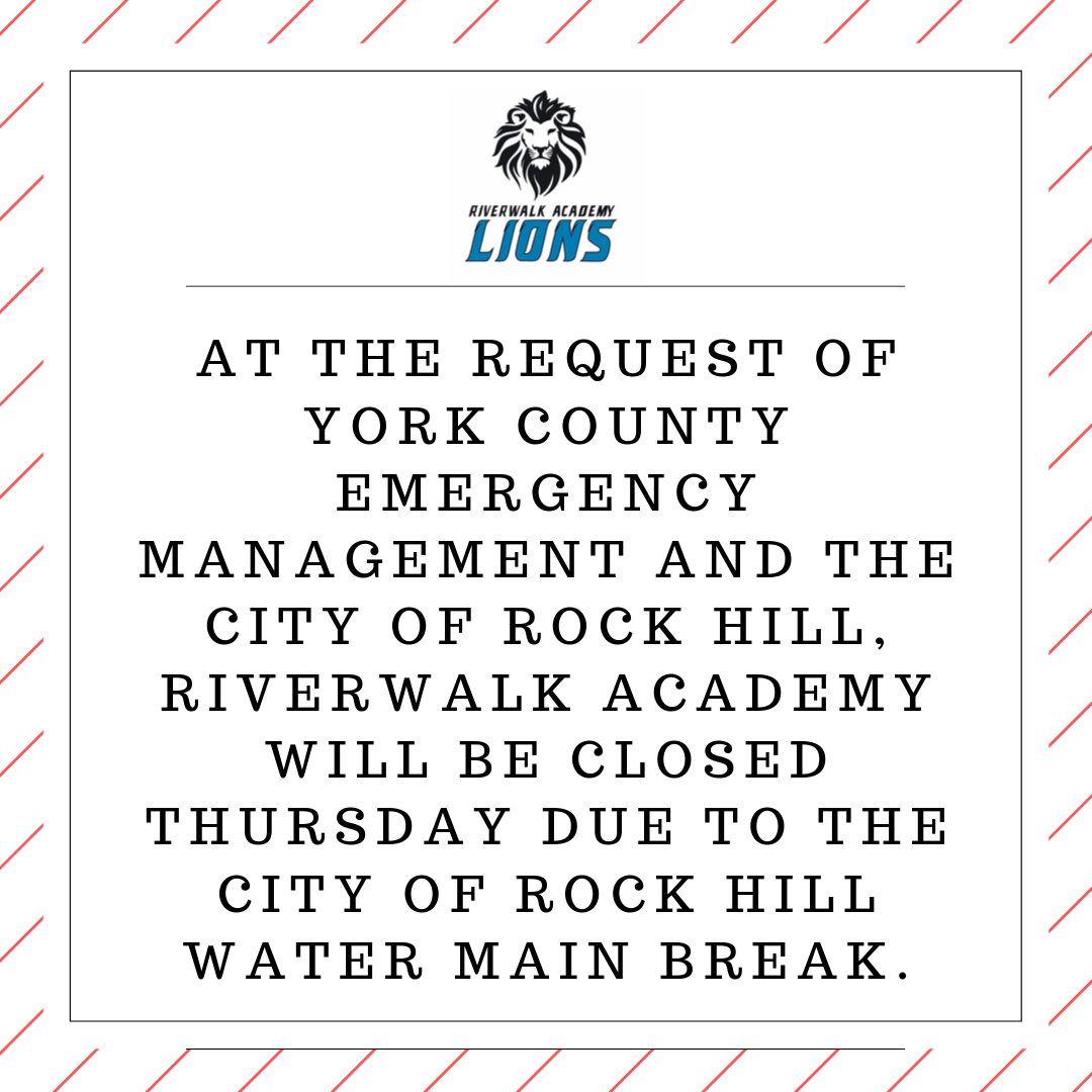 At the request of York county Emergenfcy Managment and City of Rock Hill, Rikverwalk Academy will be close don Thursday..png