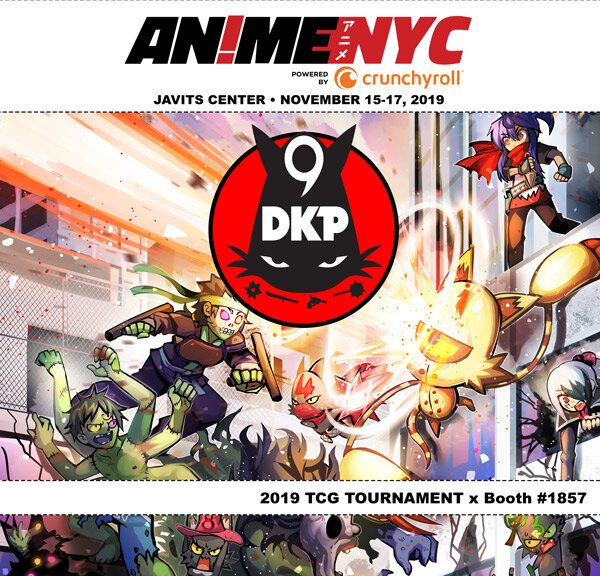Come join us as we return to  ANIME NYC  for the next 9DKP TCG TOURNAMENT along with the series 3 debut! We will be at booth #1857 with tournament sign ups on site. Limited edition CHAMP CARDS will be available as prizes onsite. Good luck to all players.