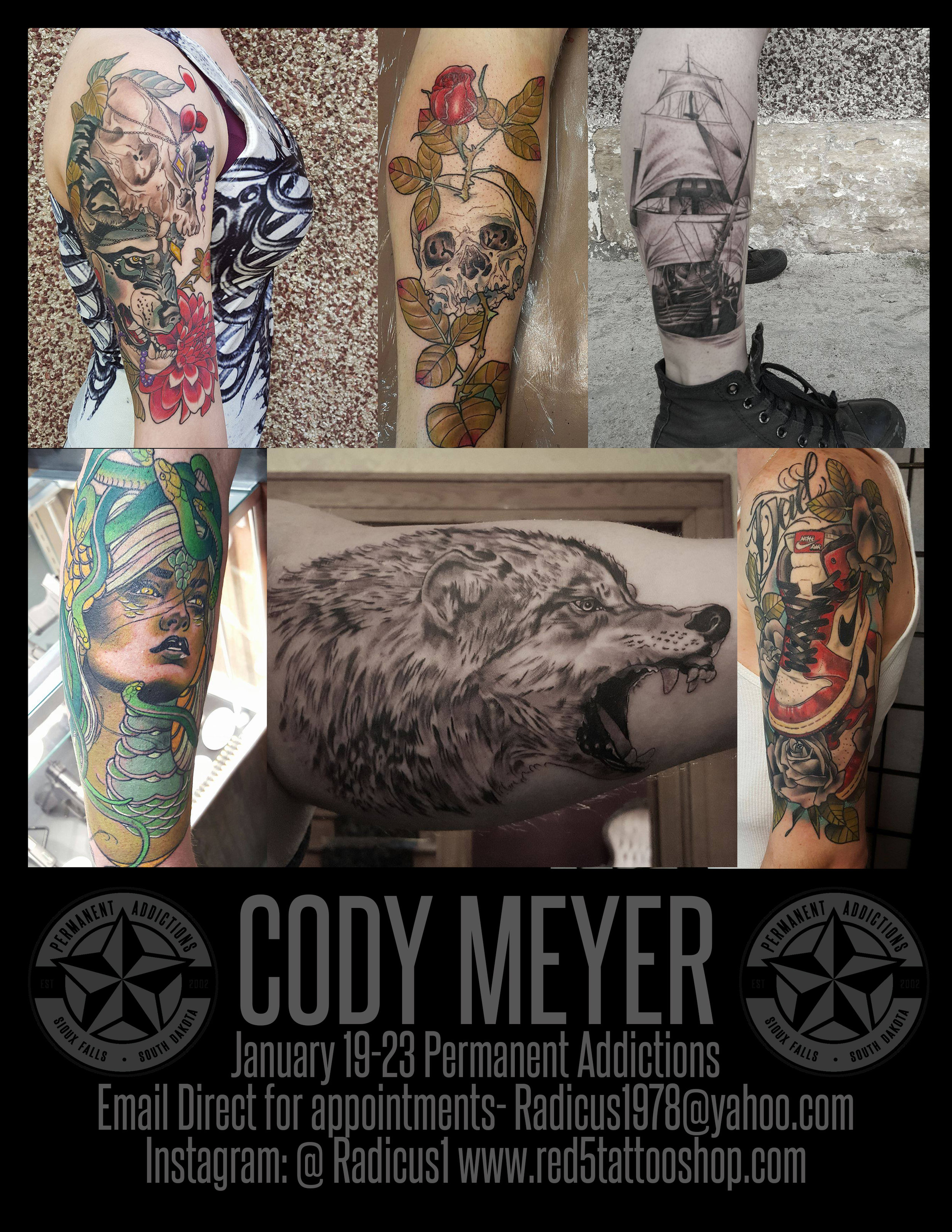 Next up we have our good friend Cody Meyer coming from Mecca Tattoo in Mankato, Minnesota. Cody is a South Dakota boy and we are stoked to have him back. This is a rare chance to get a tattoo from a tattooer who has traveled the world perfecting his craft. He has a published book of his art, he does killer tattoos, and he is a friend and all around great dude. The flier above gives you most of the detail you need. If you have additional questions about time with Cody, please contact him. DON'T SLEEP ON THIS!!!