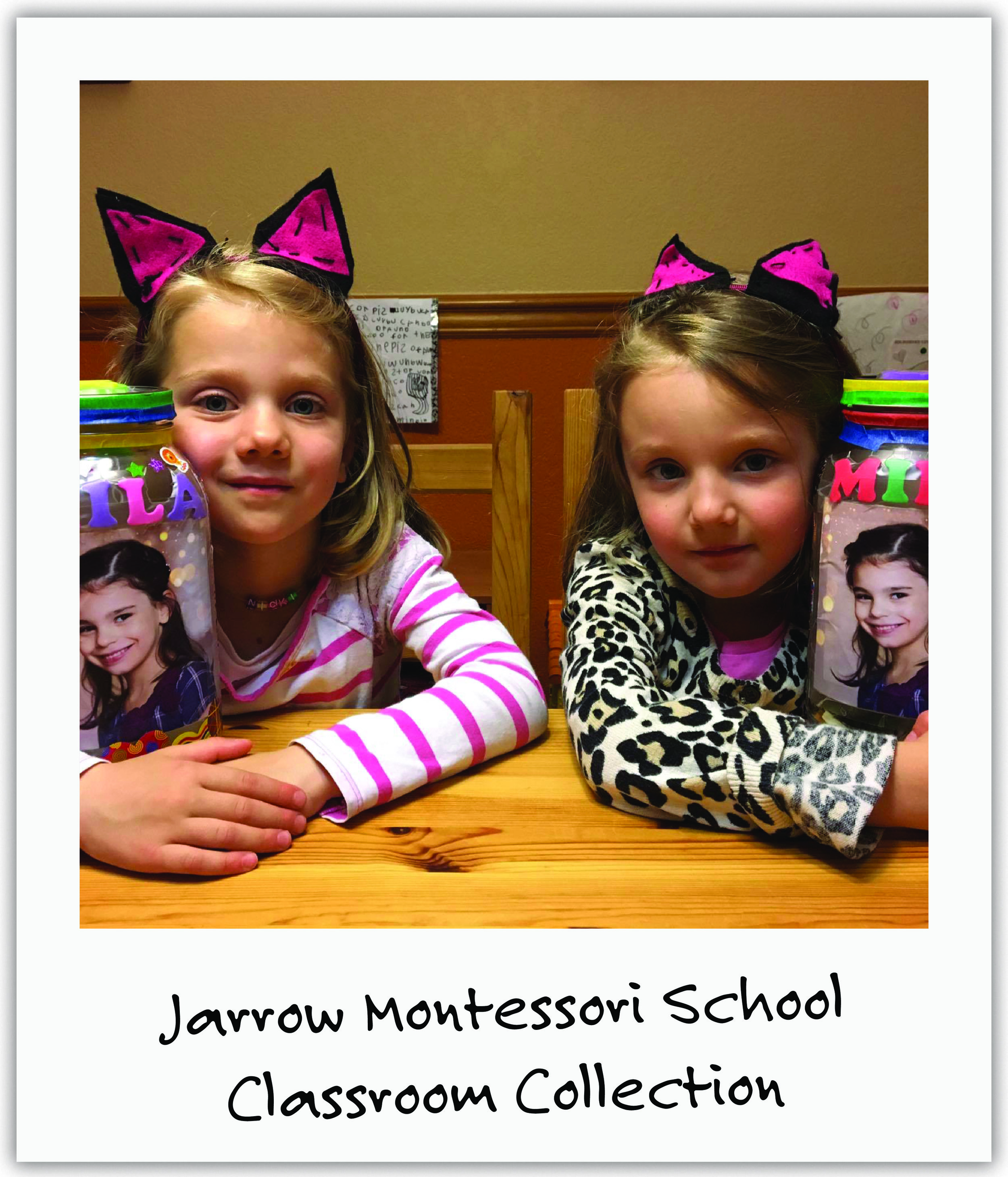 Mila's neighbors, Ellen and Nicole, decorated donation jars and joined efforts with their Montessori school to raise money and bring awareness to our cause.