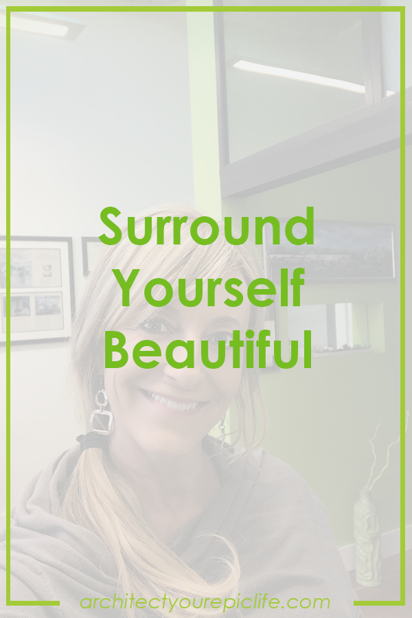Surround Yourself Beautiful.png