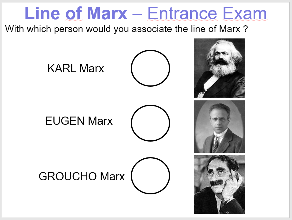 The LINE of MARX ... ENTRANCE EXAM (aus TFOS 2007 Vortrag).PNG