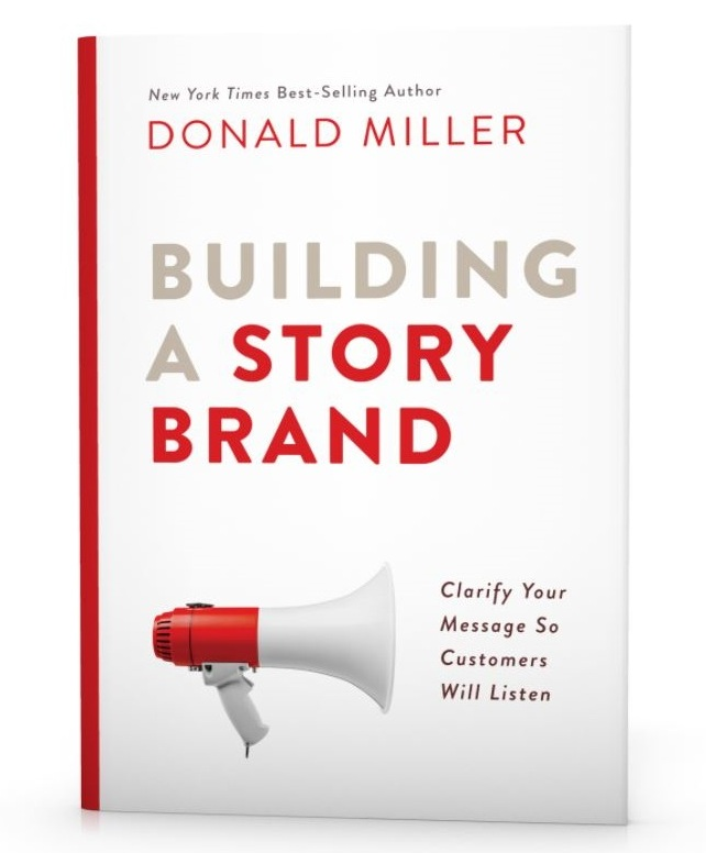 Building A Story Brand - By Donald Miller