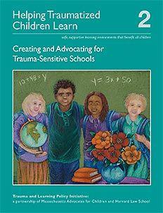 Helping Traumatized Children Learn: Volume 2