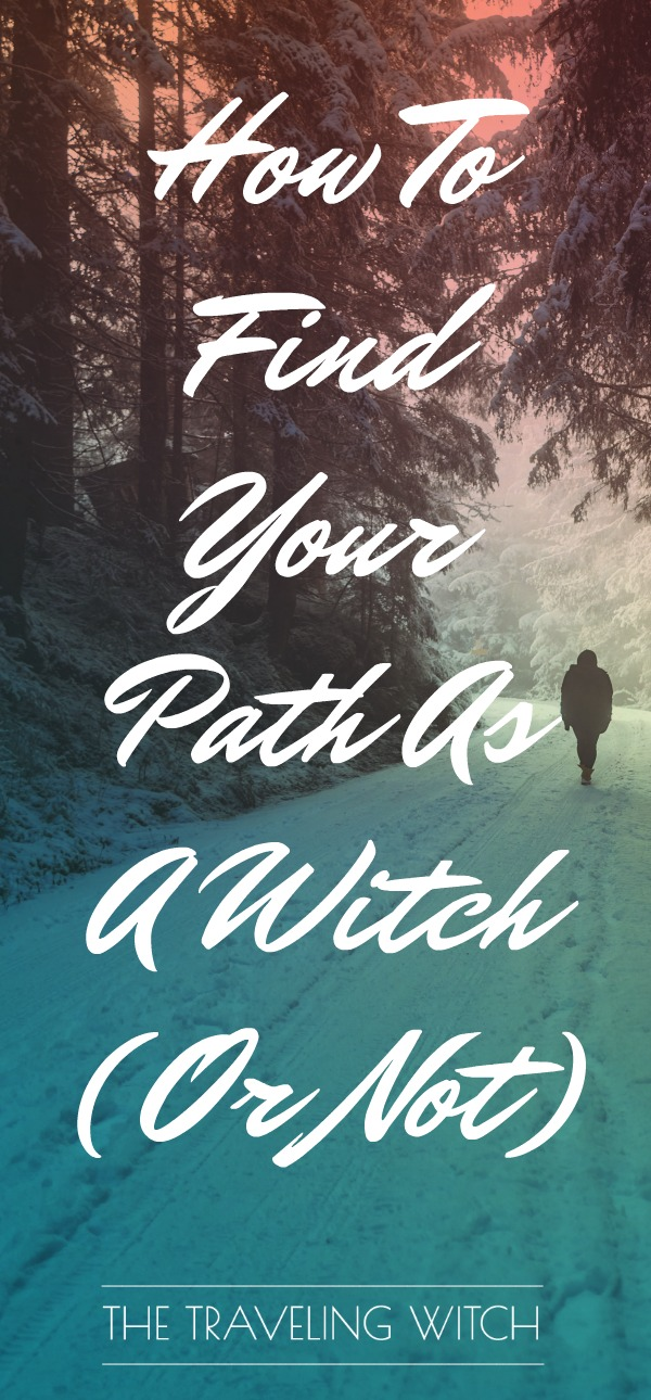 How To Find Your Path As A Witch (Or Not) // The Traveling Witch