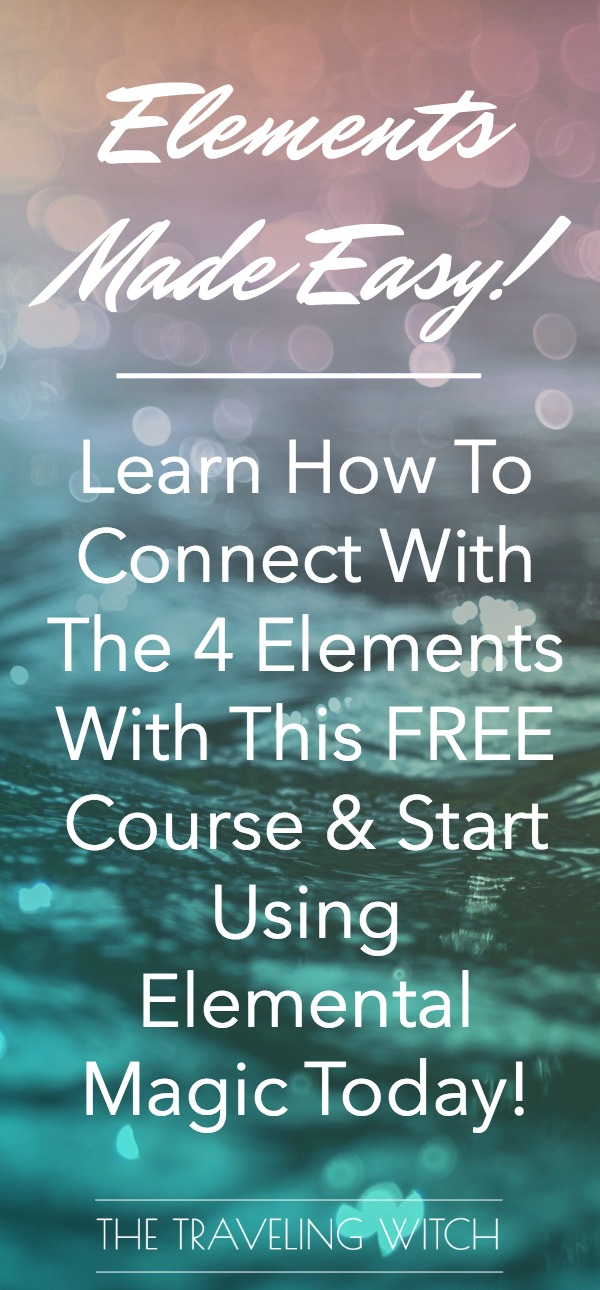 Elements Made Easy // Learn how to connect with the four elements with this FREE course and start using elemental magic today // The Traveling Witch