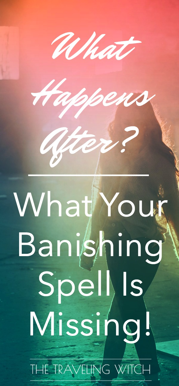 What Happens After? What Your Banishing Spell Is Missing! // Magick // Witchcraft // The Traveling Witch
