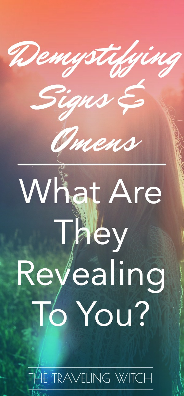 Demystifying Signs & Omens: What Are They Revealing To You? // Magick // Witchcraft // The Traveling Witch