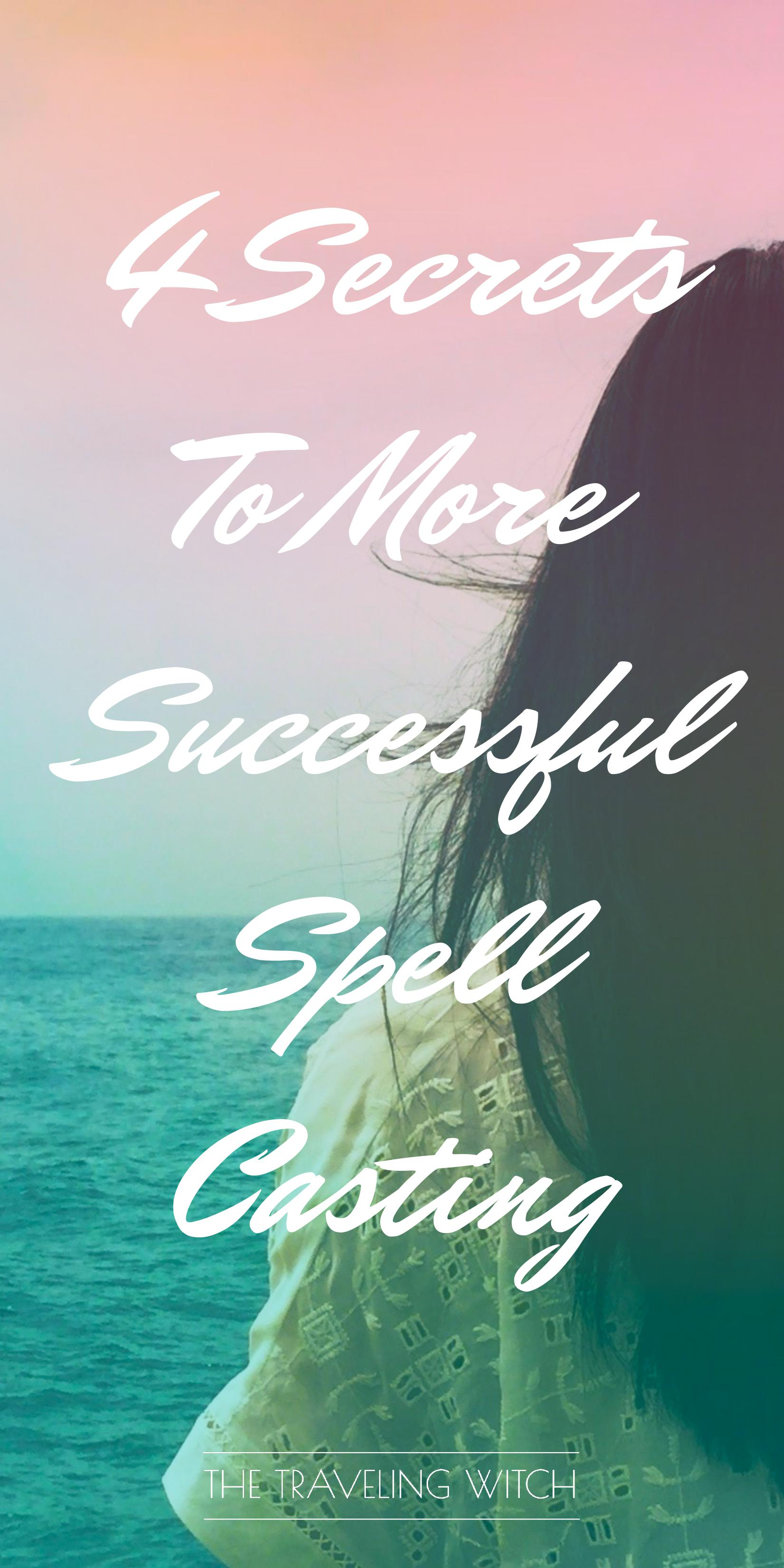4 Secrets To More Successful Spell Casting // Witchcraft // Magic // The Traveling Witch