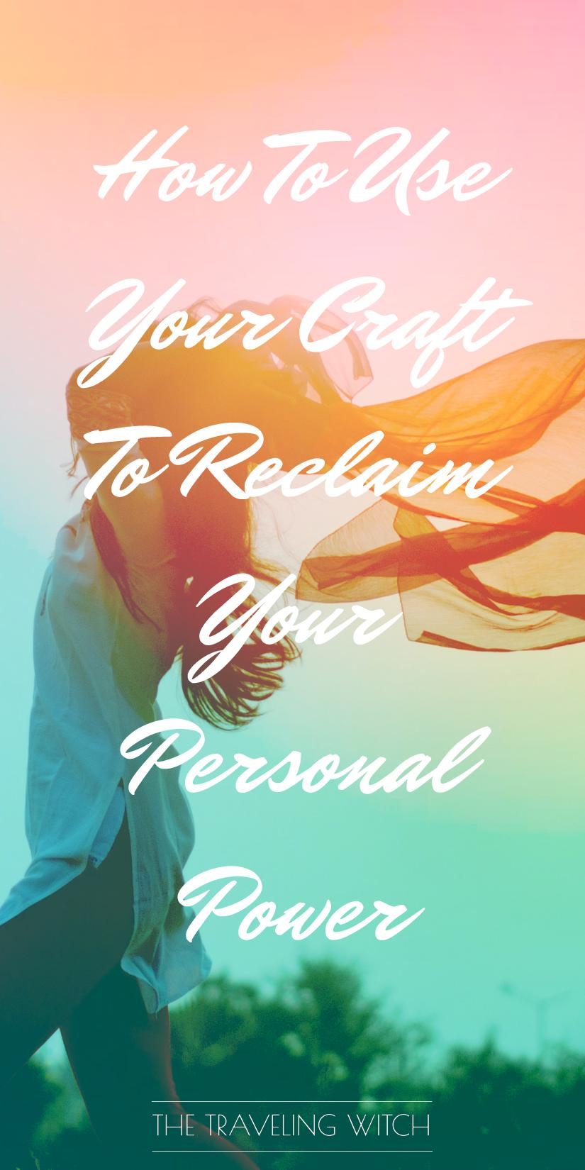 How To Use Your Craft To Reclaim Your Personal Power // Witchcraft // Magic // The Traveling Witch