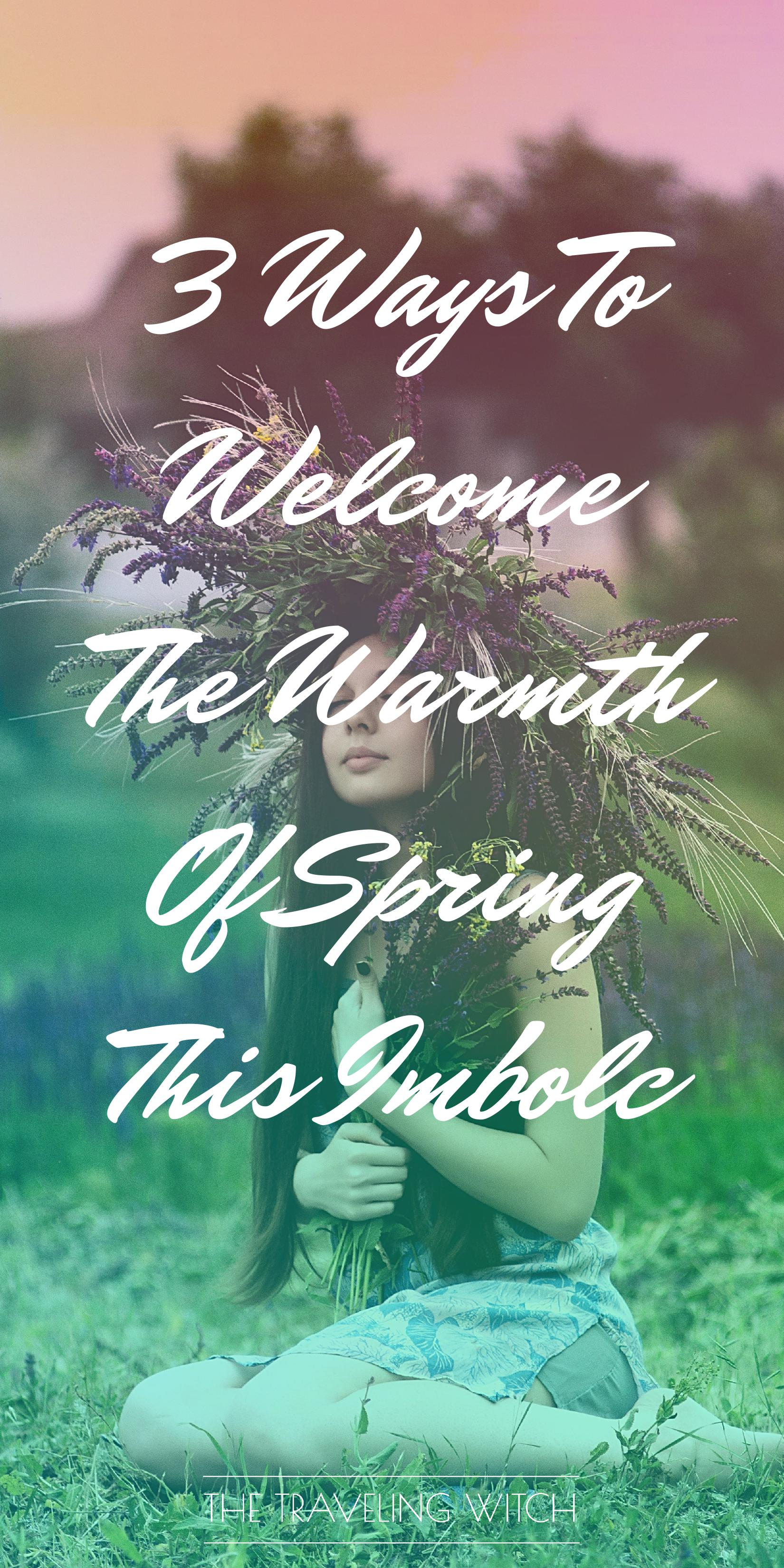 3 Ways To Welcome The Warmth Of Spring This Imbolc // Witchcraft // The Traveling Witch
