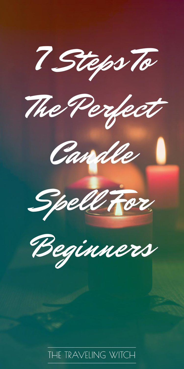 7 Steps To The Perfect Candle Spell For Beginners // Witchcraft // Magic // The Traveling Witch