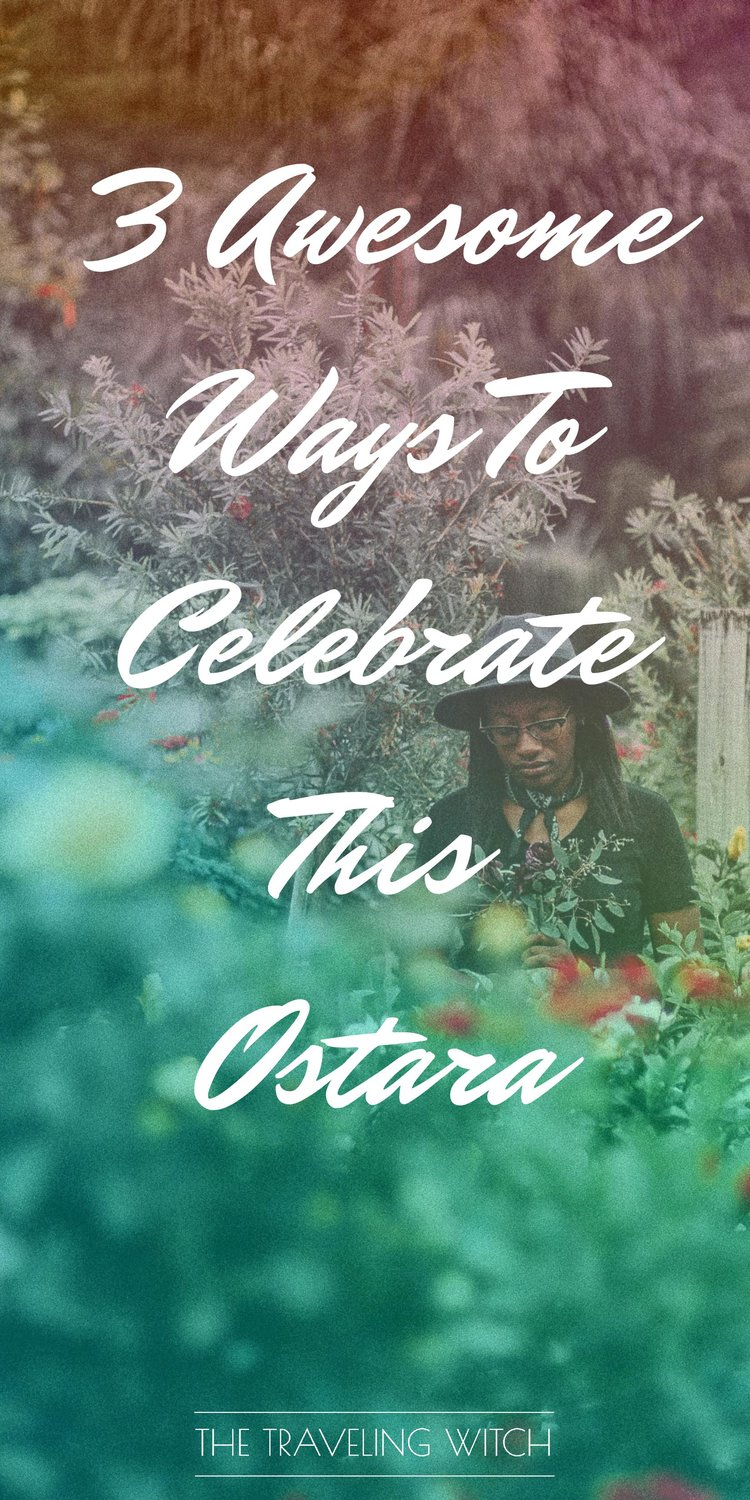 3 Awesome Ways To Celebrate This Ostara // Witchcraft // Magic // The Traveling Witch