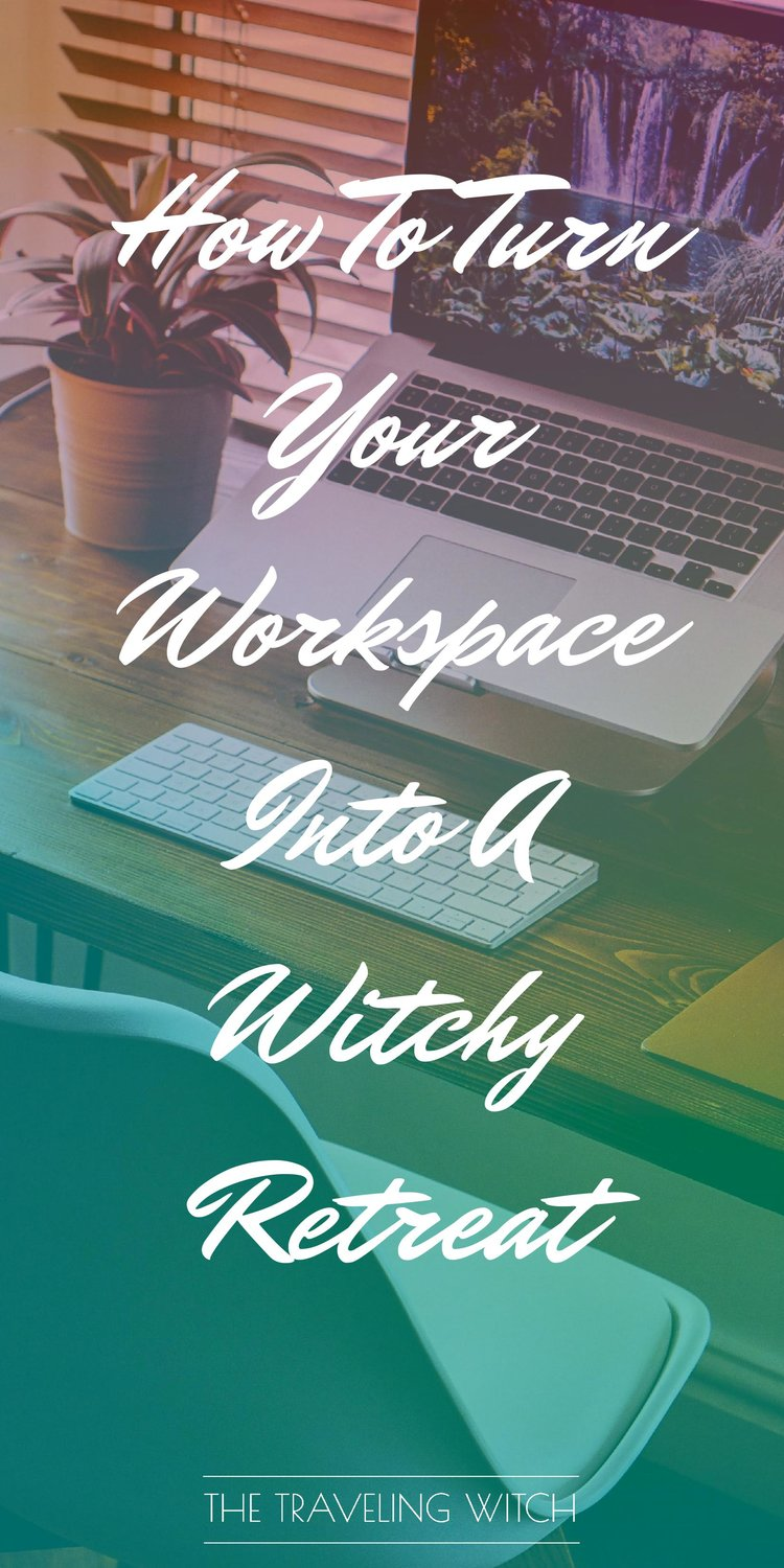 How To Turn Your Workspace Into A Witchy Retreat // Witchcraft // Magic // The Traveling Witch