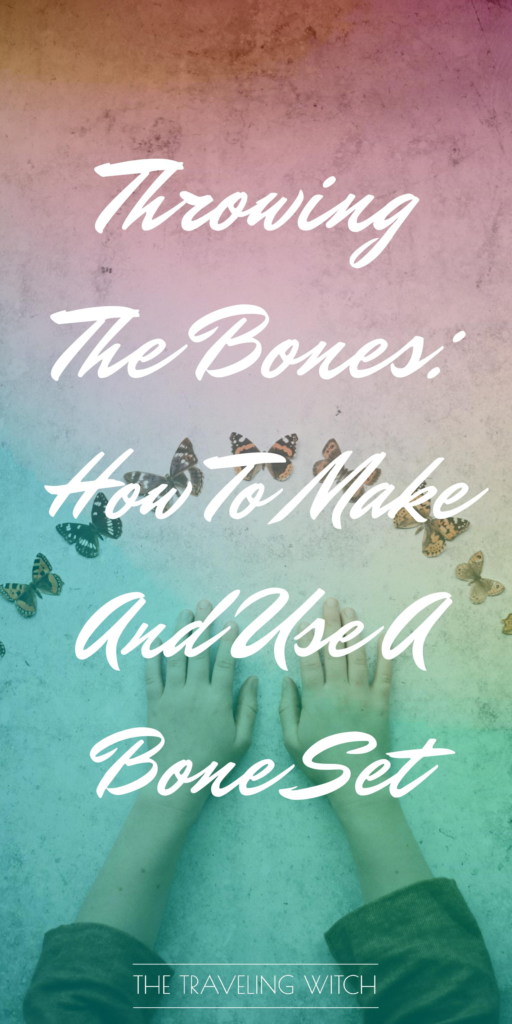 Throwing The Bones: How To Make And Use A Bone Set // Witchcraft // Magic // The Traveling Witch