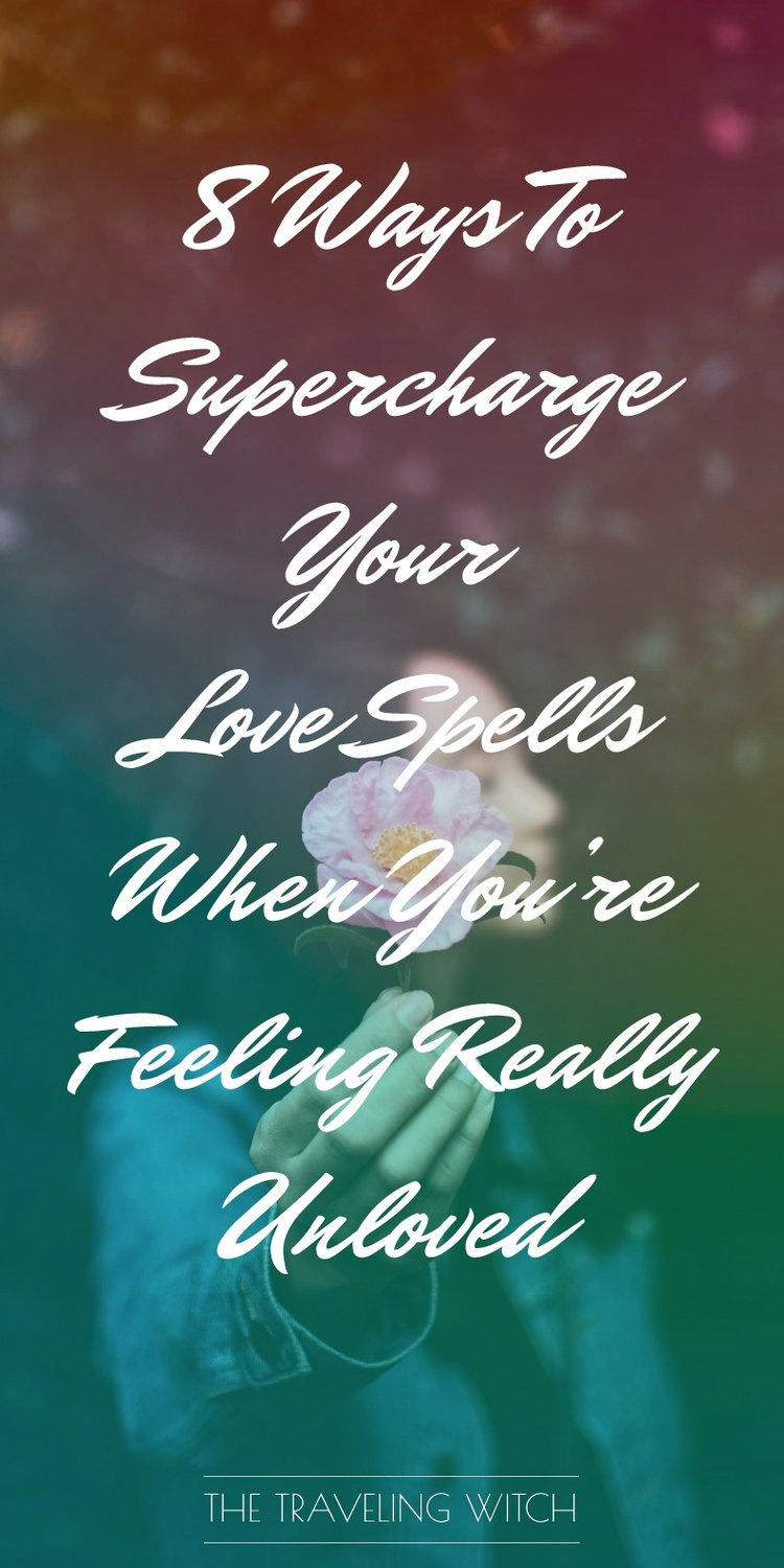 8 Ways to Supercharge Your Love Spells When You're Feeling Really Unloved // Witchcraft // Magic // The Traveling Witch