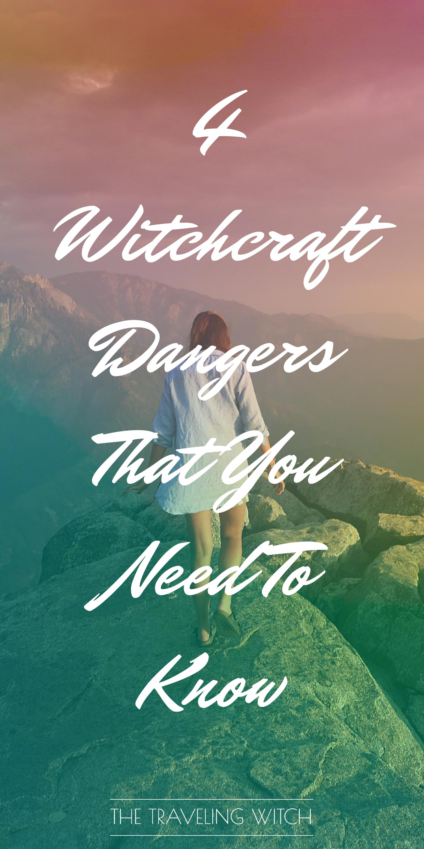 4 Witchcraft Dangers That You Need To Know // Magic // The Traveling Witch