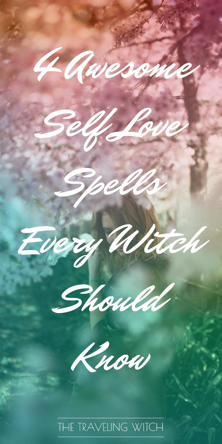 4 Awesome Self Love Spells Every Witch Should Know // Witchcraft // Magic // The Traveling Witch
