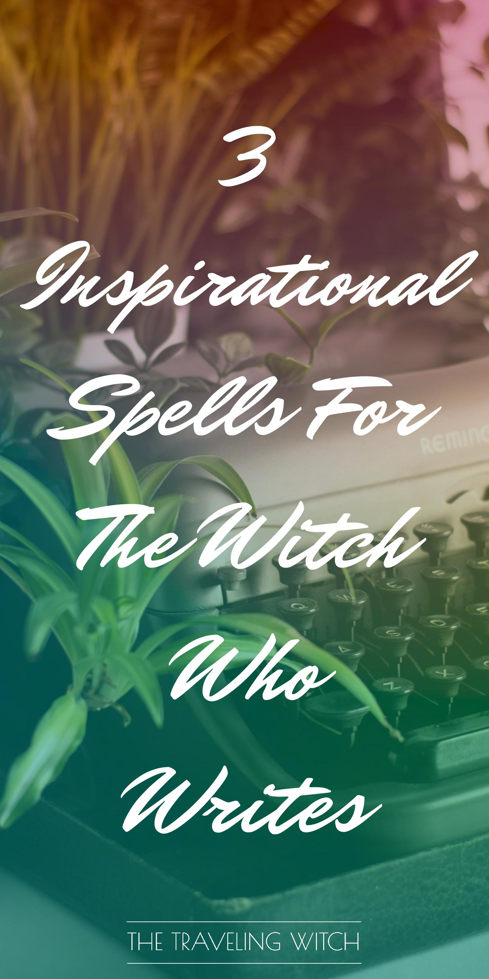 3 Inspirational Spells For The Witch Who Writes // Witchcraft // Magic // The Traveling Witch