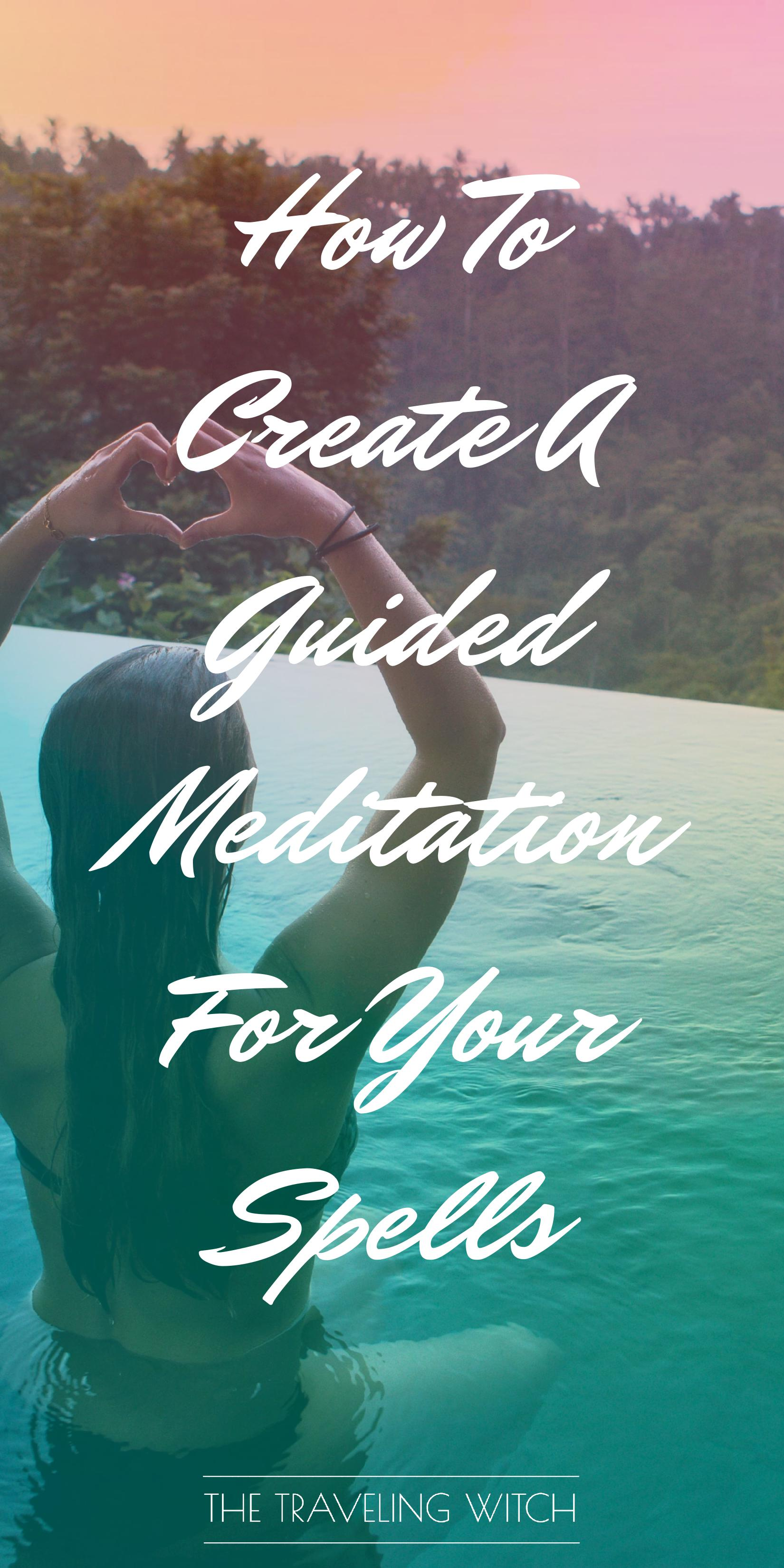 How To Create A Guided Meditation For Your Spells // Witchcraft // Magic // The Traveling Witch