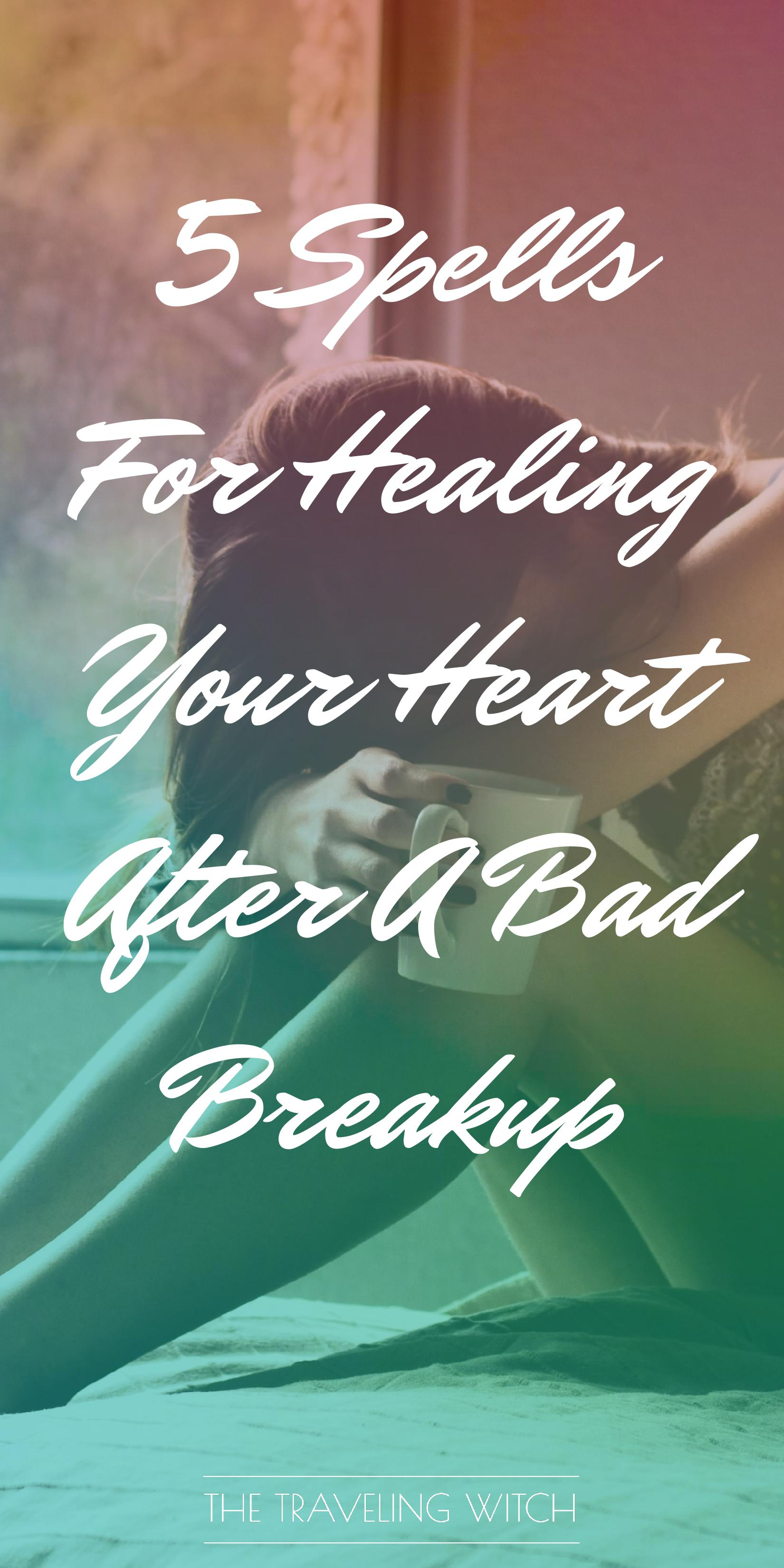 5 Spells For Healing Your Heart After A Bad Breakup // Witchcraft // Magic // The Traveling Witch