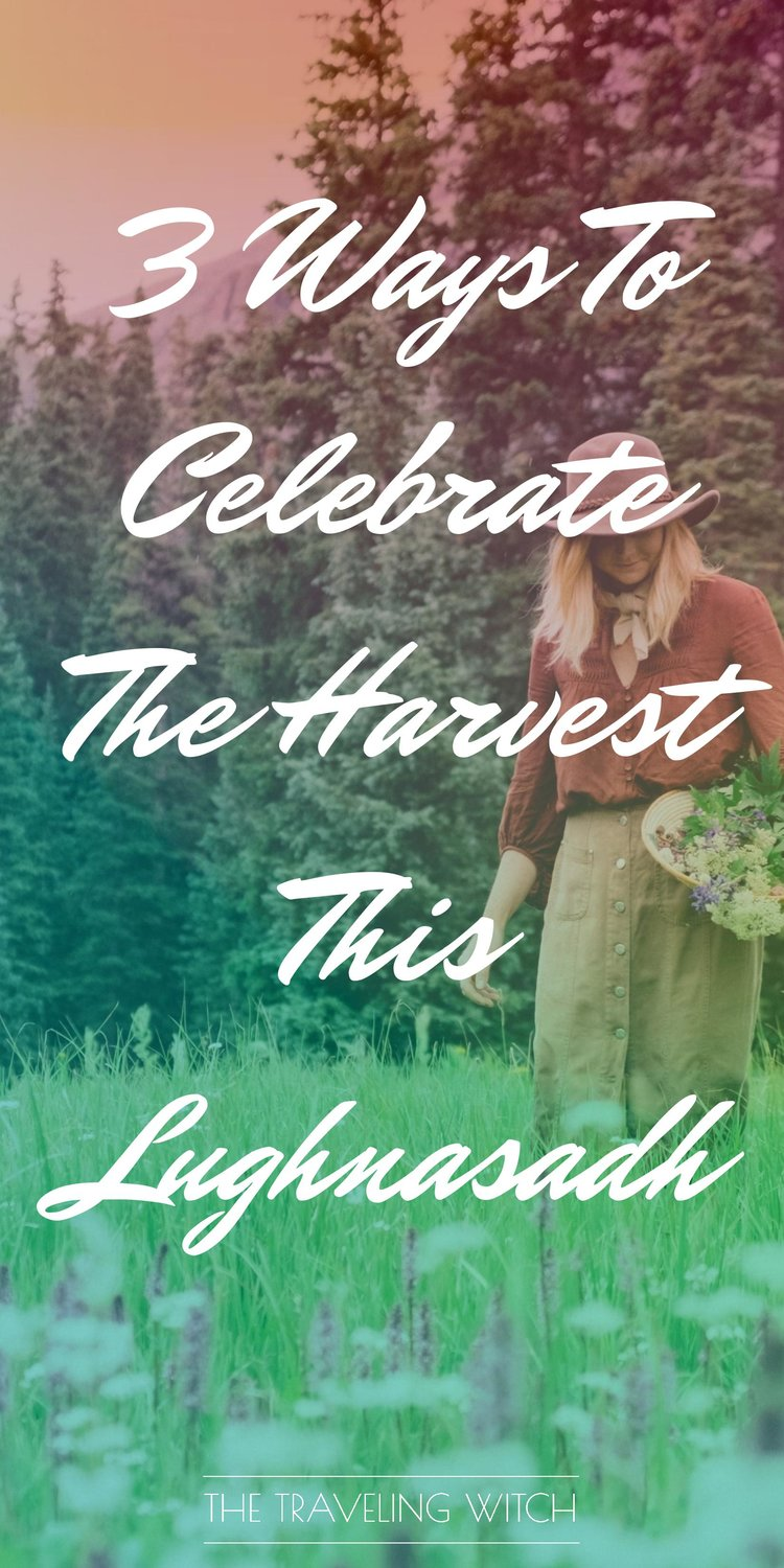 3 Ways To Celebrate The Harvest This Lughnasadh // Witchcraft // Magic // The Traveling Witch