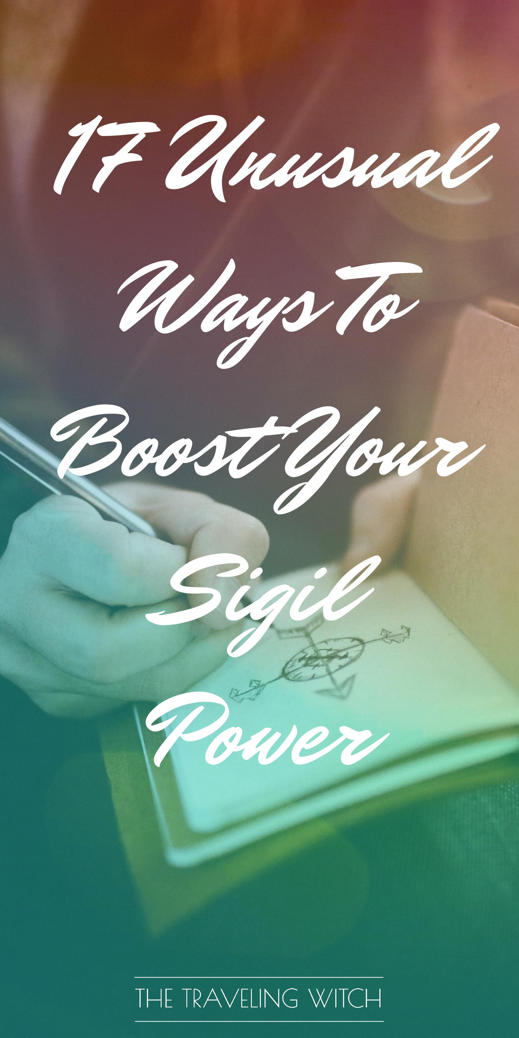 17 Unusual Ways To Boost Your Sigil Power // Witchcraft // Magic // The Traveling Witch