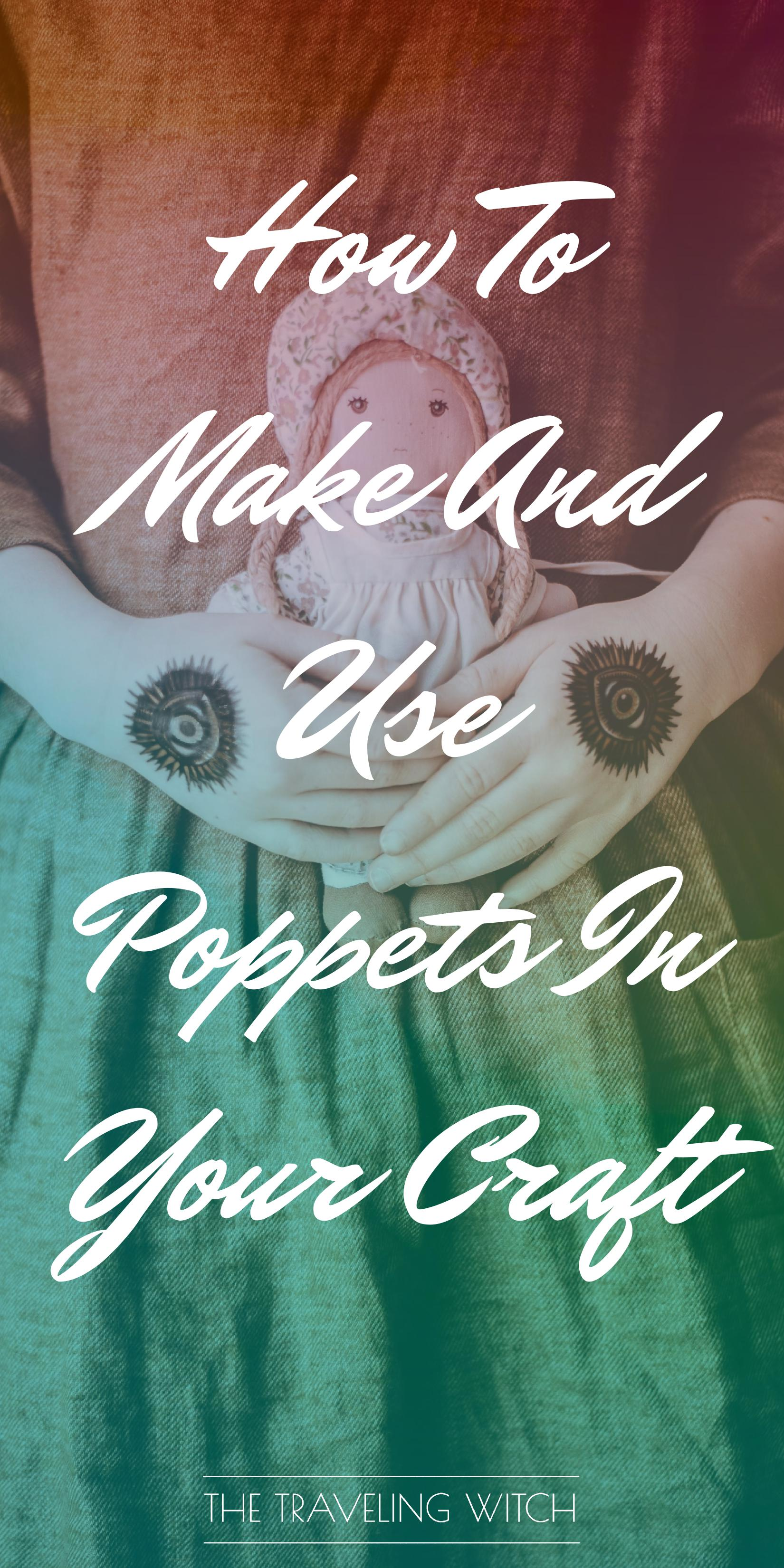 How To Make And Use Poppets In Your Craft // Witchcraft // Magic // The Traveling Witch