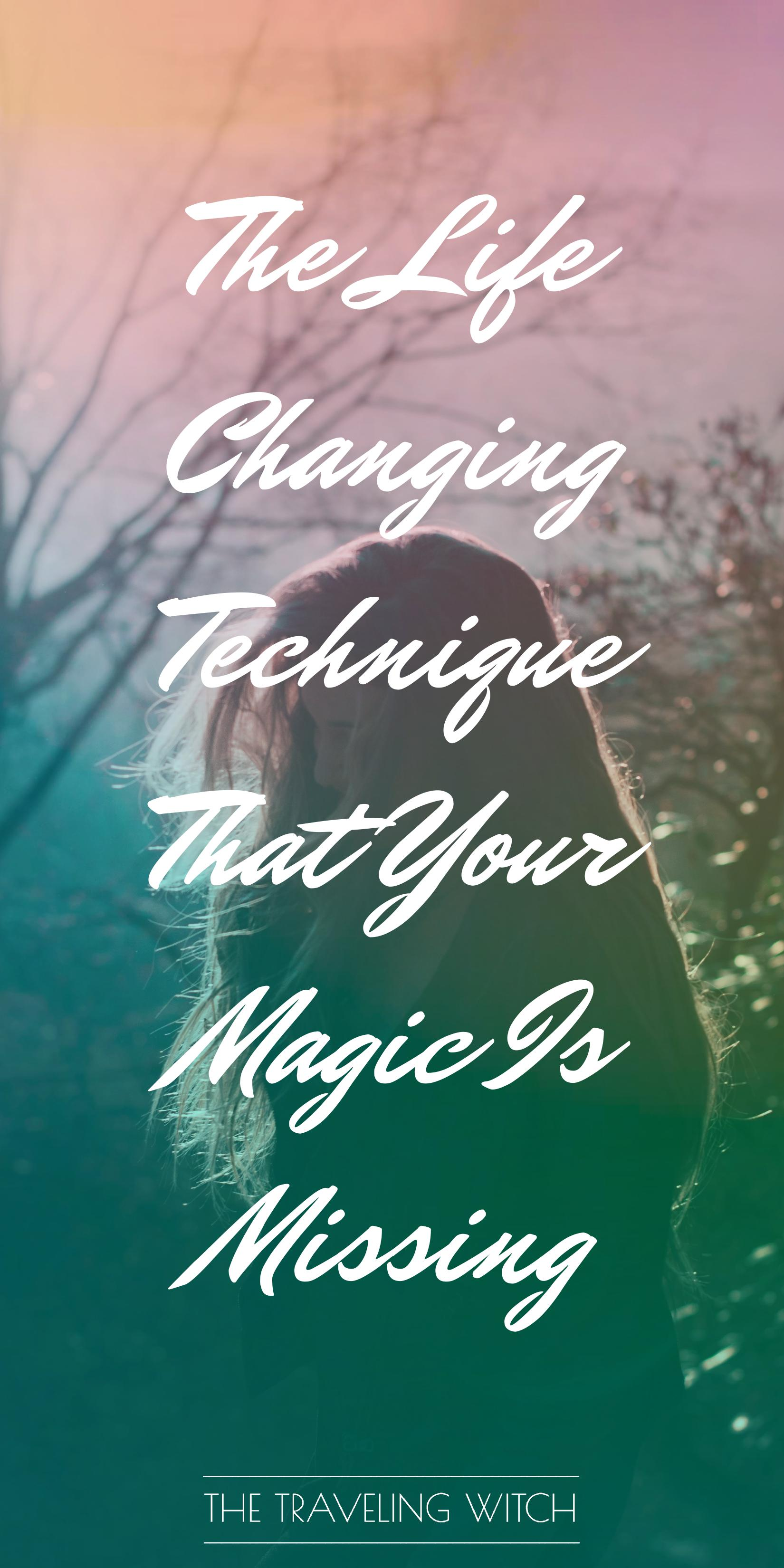 The Life Changing Technique That Your Magic Is Missing // Witchcraft // The Traveling Witch