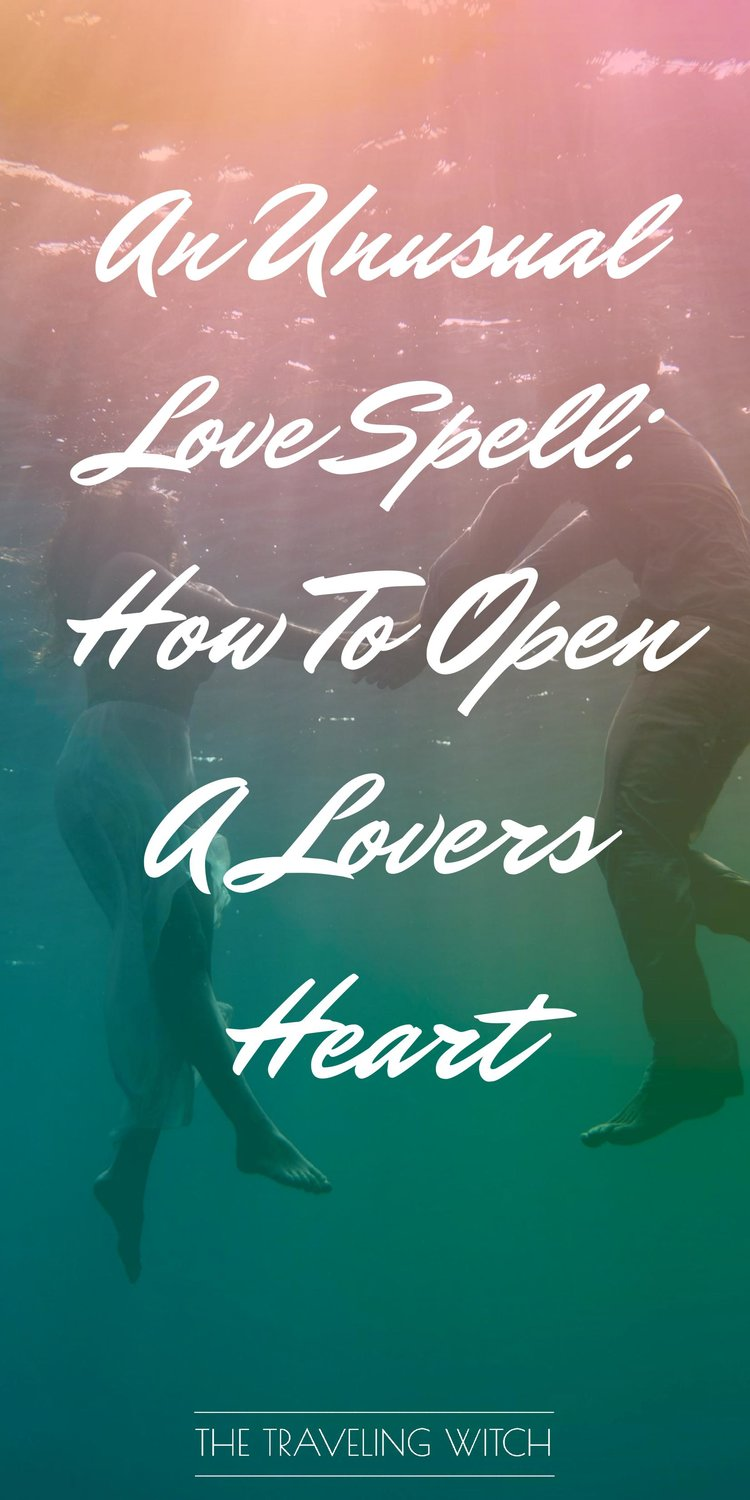 An Unusual Love Spell: How To Open A Lovers Heart // Witchcraft // Magic // The Traveling Witch