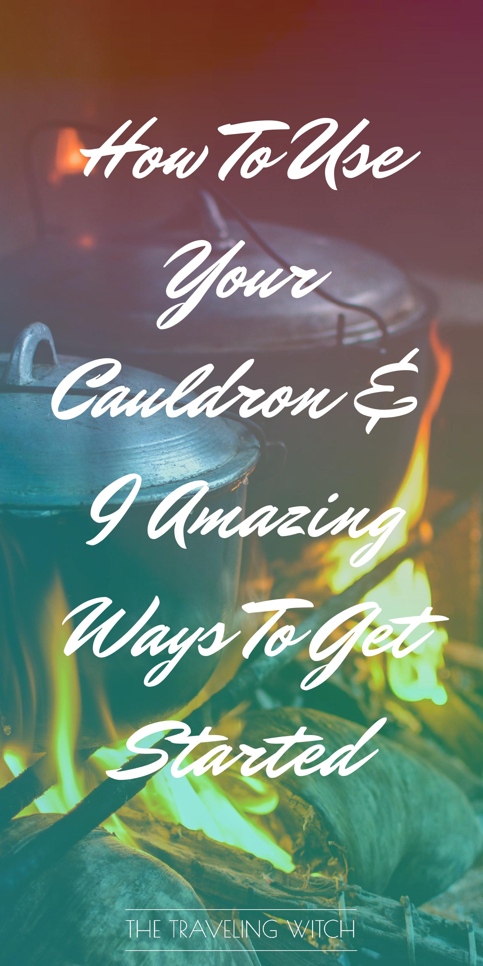 How To Use Your Cauldron & 9 Amazing Ways To Get Started // Witchcraft // Magic // The Traveling Witch