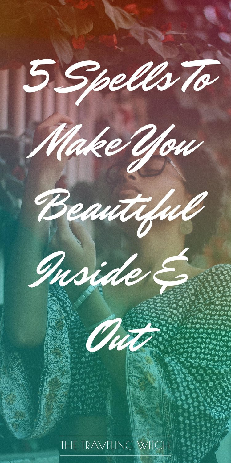5 Spells To Make You Beautiful Inside & Out // Witchcraft // Magic // The Traveling Witch