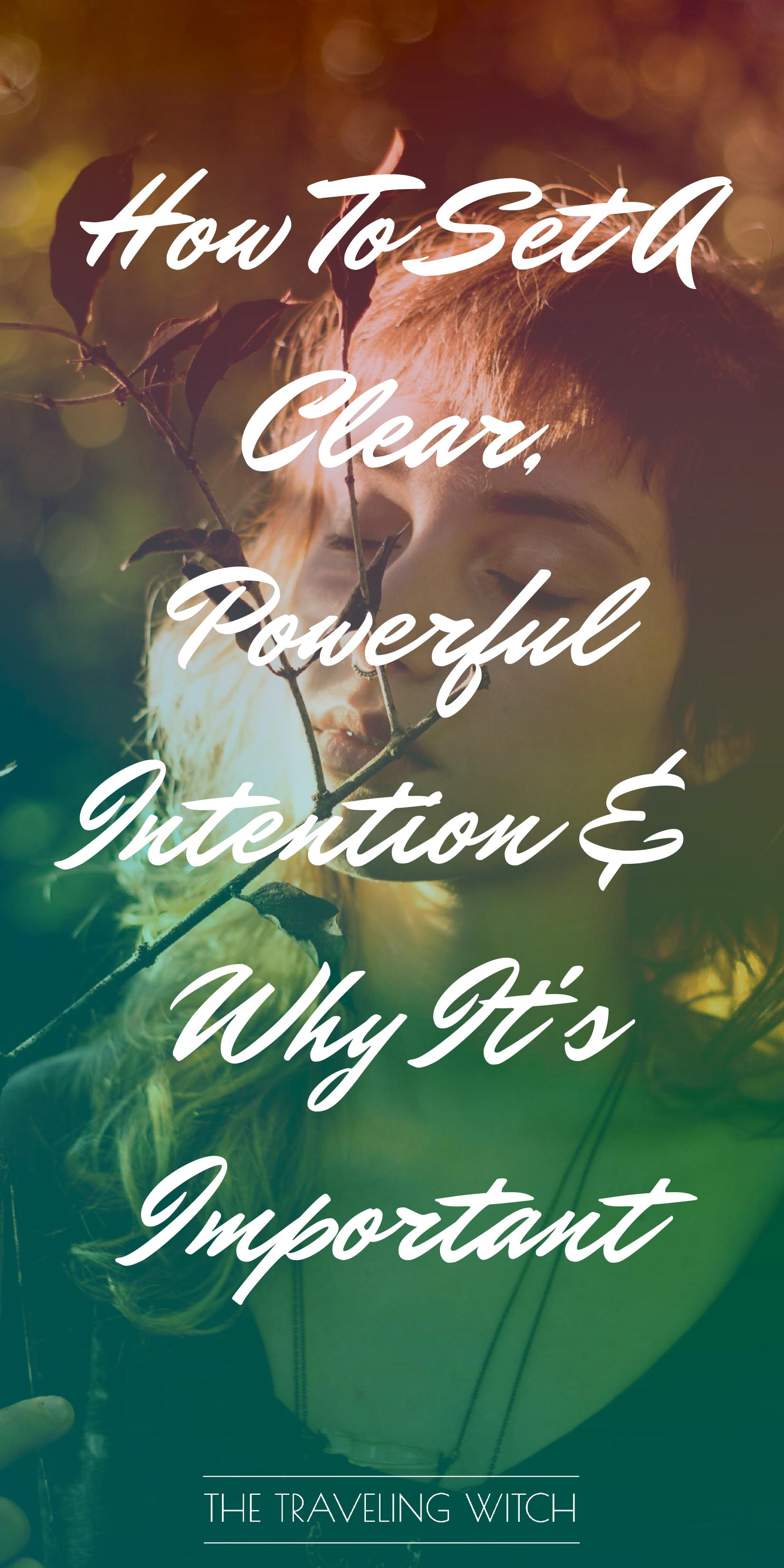 How To Set A Clear, Powerful Intention & Why It's Important // Witchcraft // Magic // The Traveling Witch