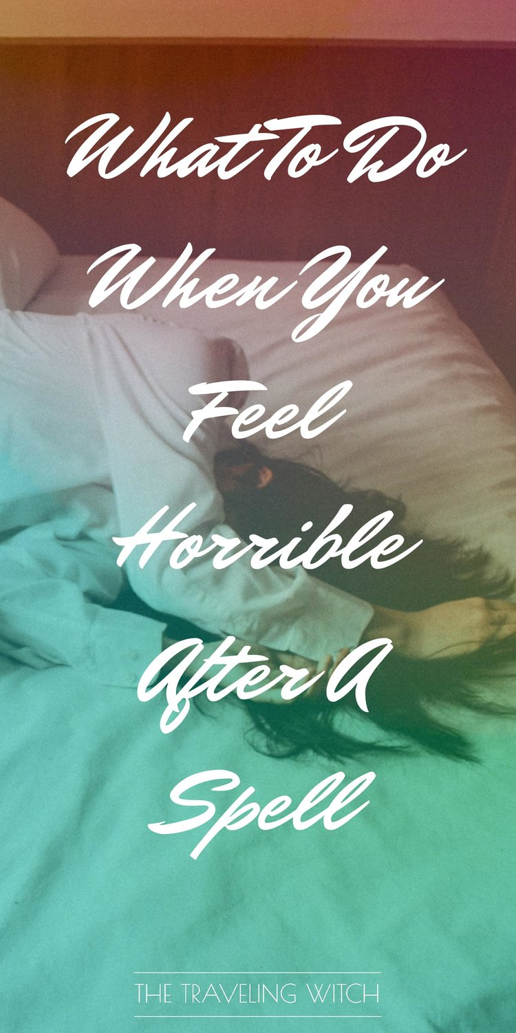 What To Do When You Feel Horrible After A Spell // Witchcraft // Magic // The Traveling Witch