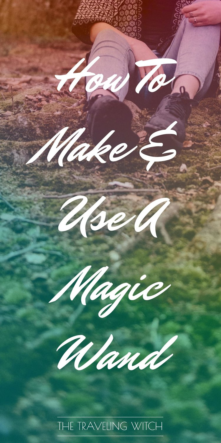 How To Make & Use A Magic Wand // Witchcraft // The Traveling Witch