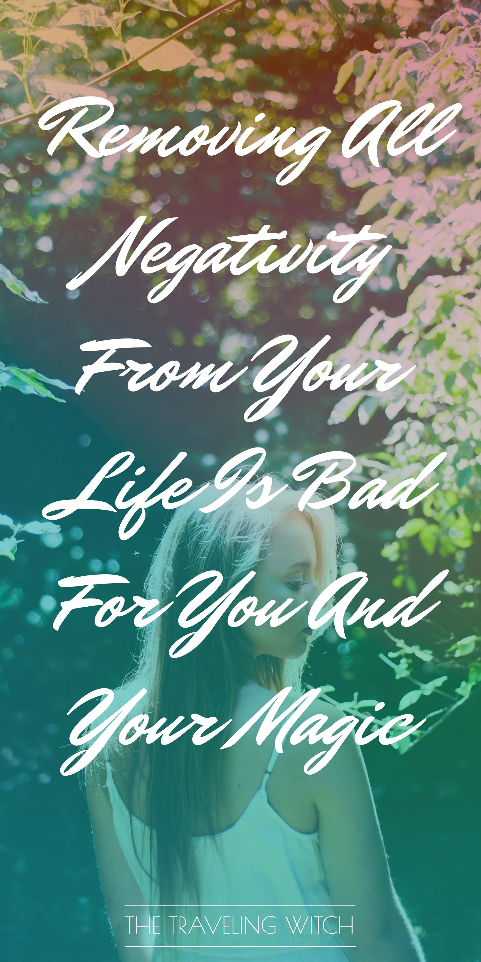 Removing All Negativity From Your Life Is Bad For You And Your Magic // Witchcraft // The Traveling Witch