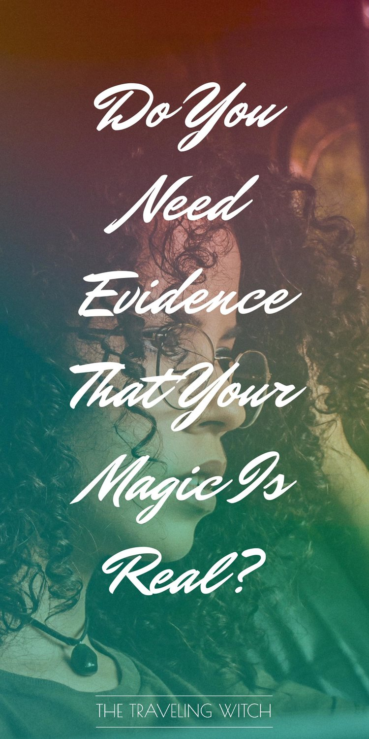 Do You Need Evidence That Your Magic Is Real? // Witchcraft // The Traveling Witch