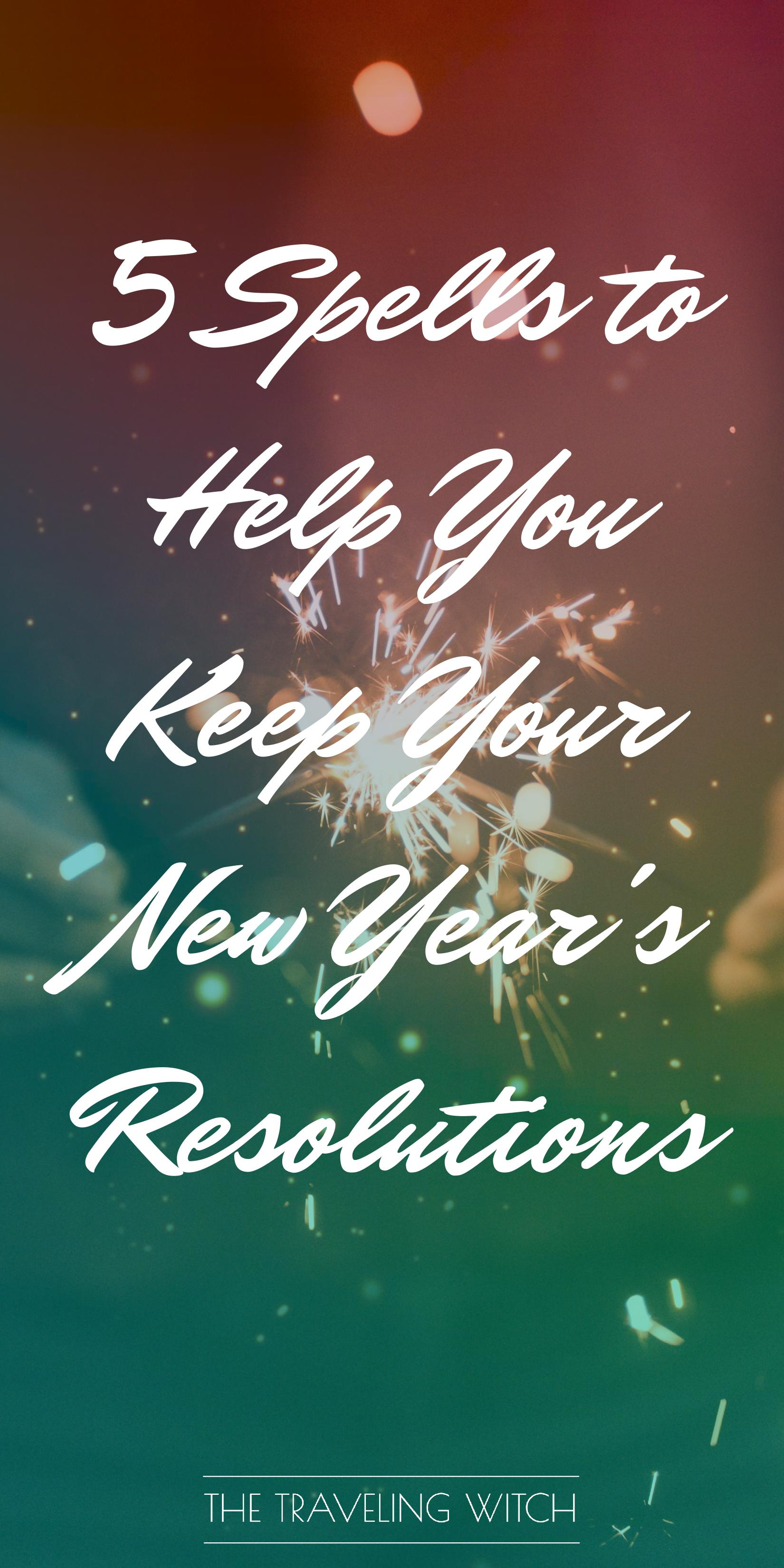 5 Spells to Help You Keep Your New Year's Resolutions // Witchcraft // Magic // The Traveling Witch