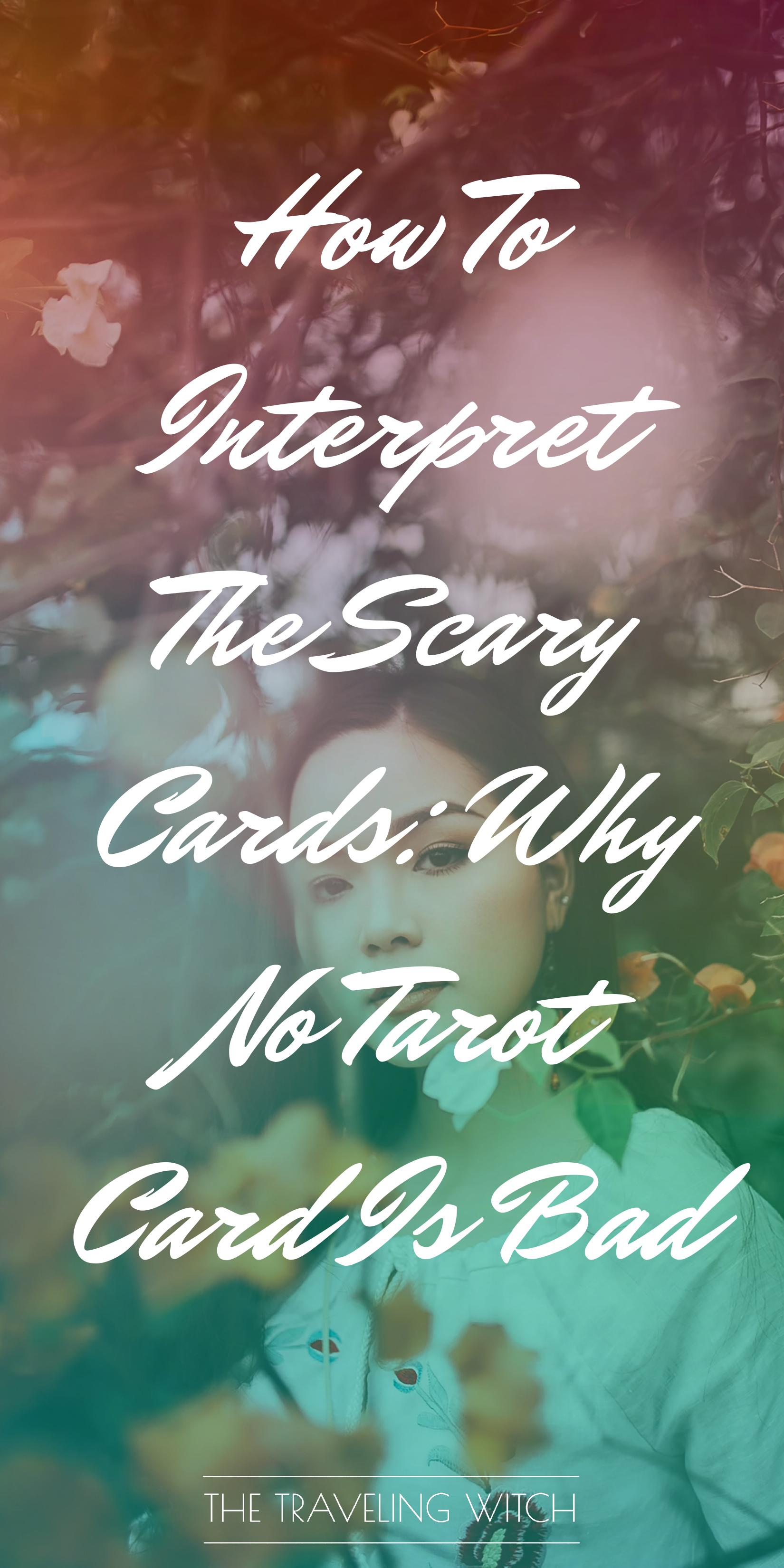 How To Interpret The Scary Cards: Why No Tarot Card Is Bad // Witchcraft // Magic // The Traveling Witch
