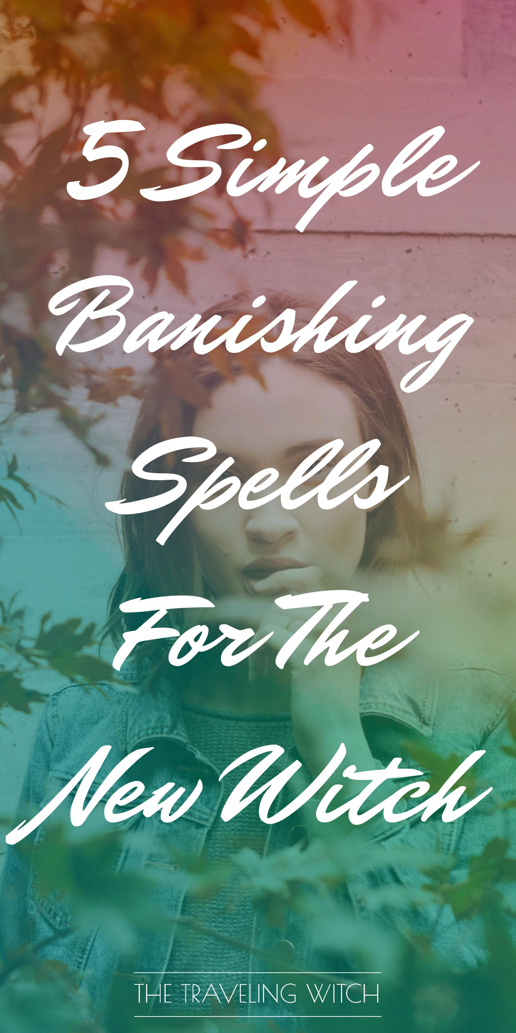 5 Simple Banishing Spells for the New Witch — The Traveling Witch