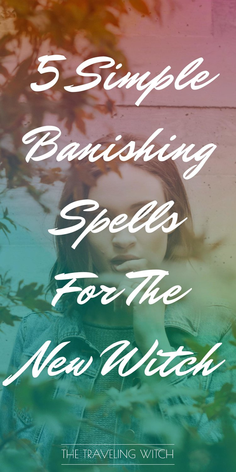 5 Simple Banishing Spells For The New Witch // Witchcraft // Magic // The Traveling Witch