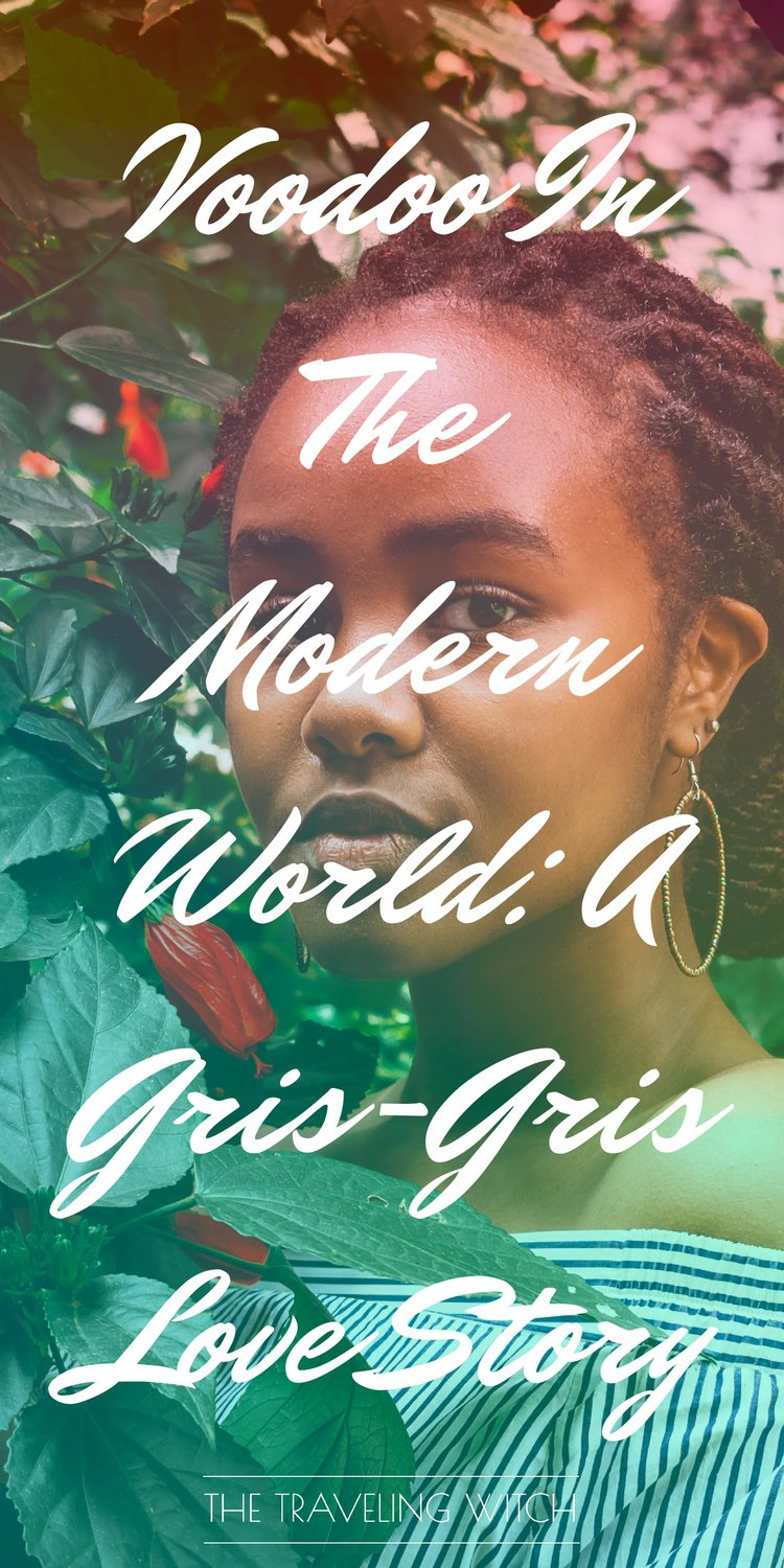 Voodoo In The Modern World: A Gris-Gris Love Story // Magic // The Traveling Witch