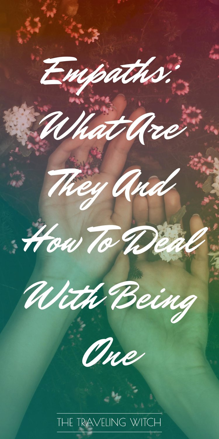 Empaths: What Are They And How To Deal With Being One // Witchcraft // Magic // The Traveling Witch