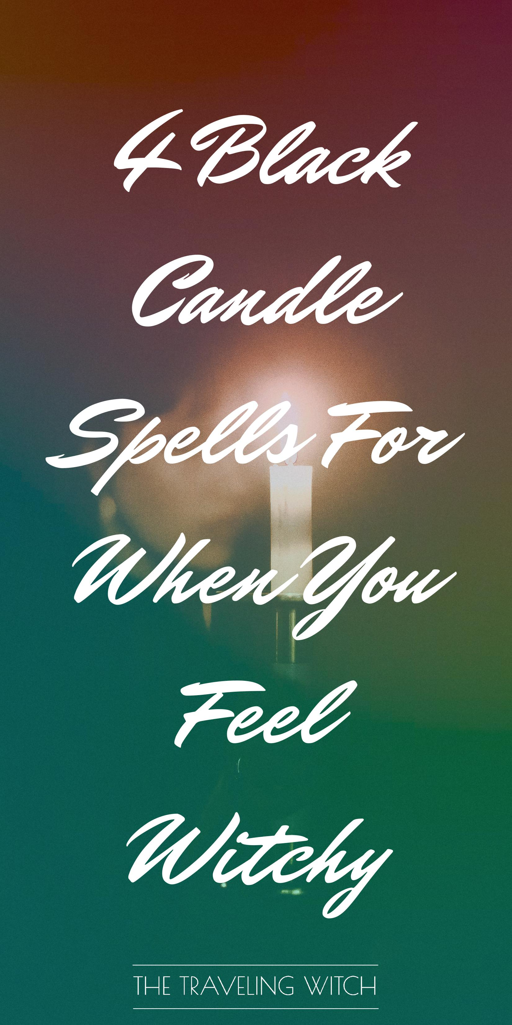 4 Black Candle Spells For When You Feel Witchy by The Traveling Witch