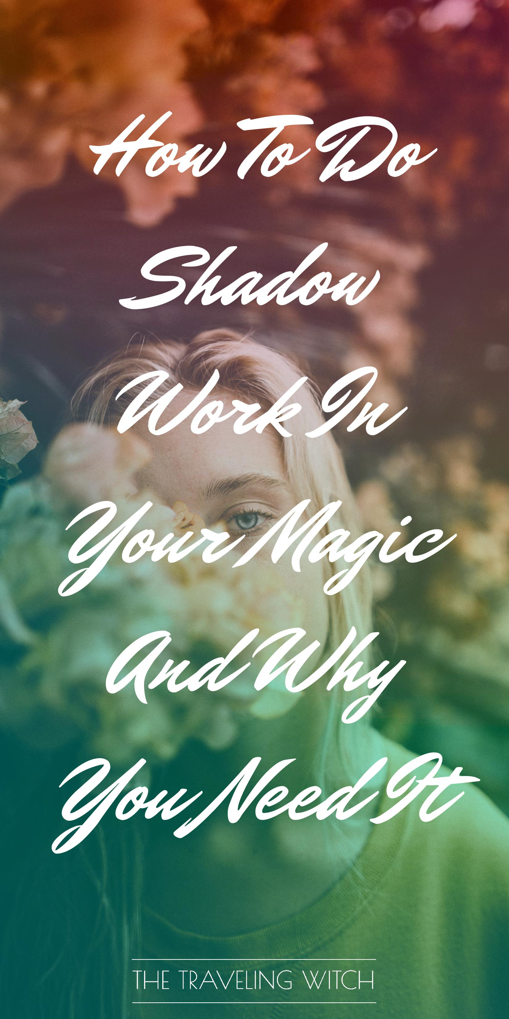 How To Do Shadow Work In Your Magic And Why You Need It by The Traveling Witch