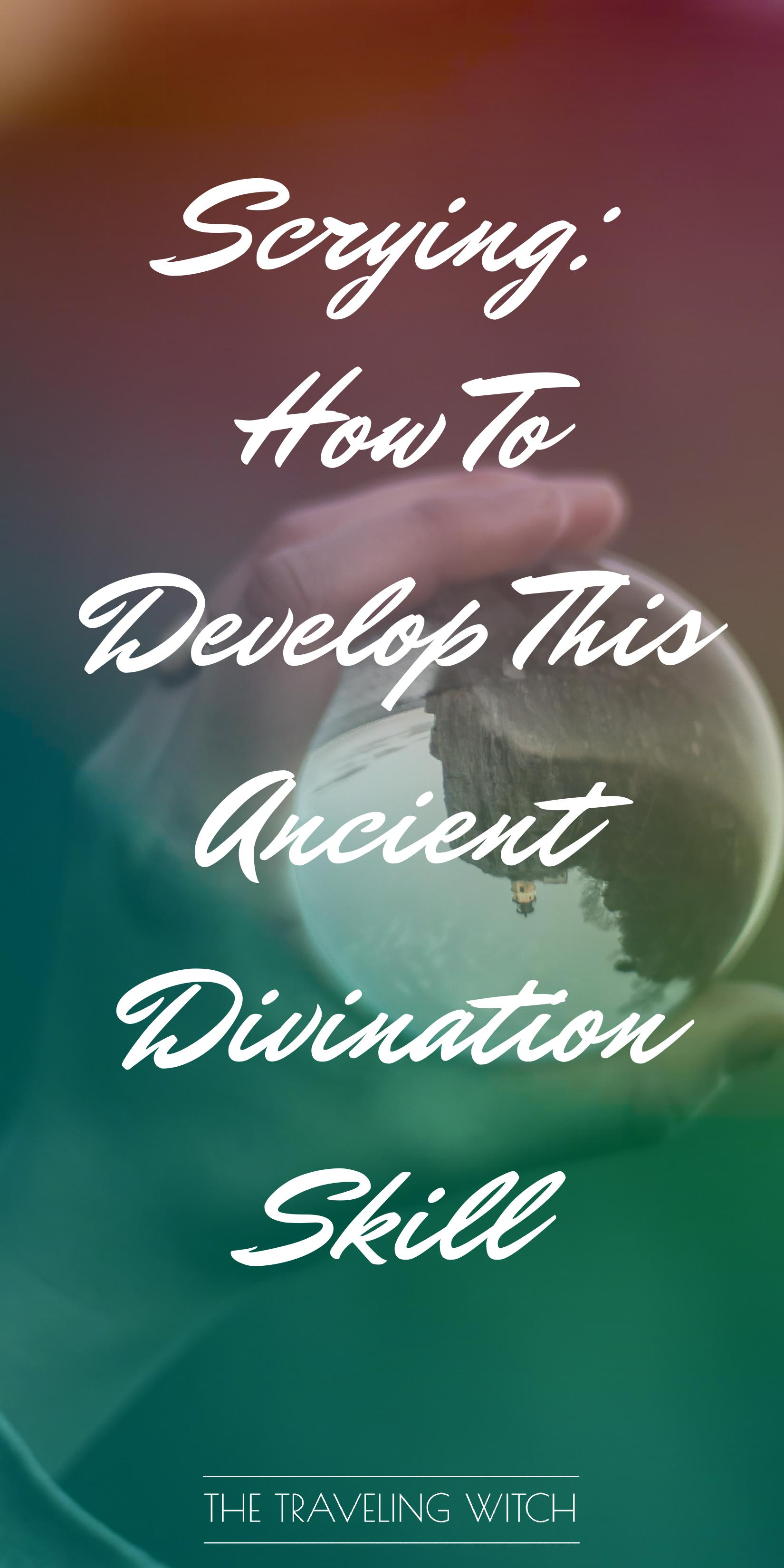 Scrying: How To Develop This Ancient Divination Skill by The Traveling Witch